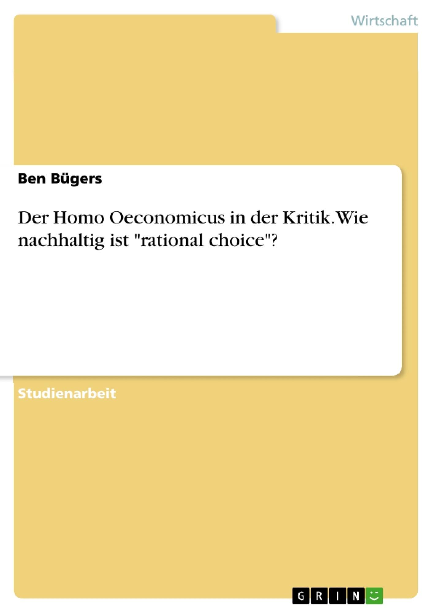 """Titel: Der Homo Oeconomicus in der Kritik. Wie nachhaltig ist """"rational choice""""?"""