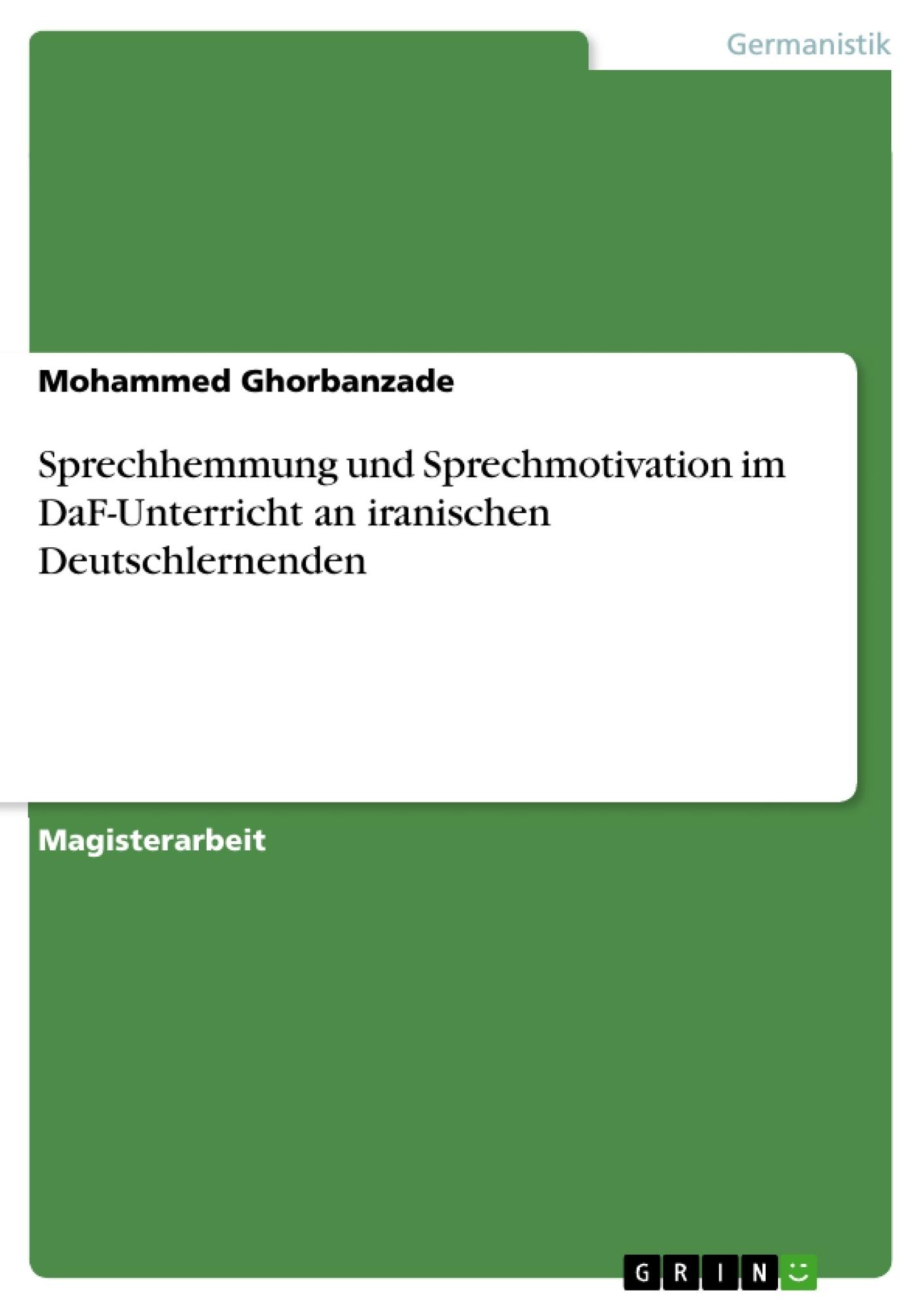 Titel: Sprechhemmung und Sprechmotivation im DaF-Unterricht an iranischen Deutschlernenden