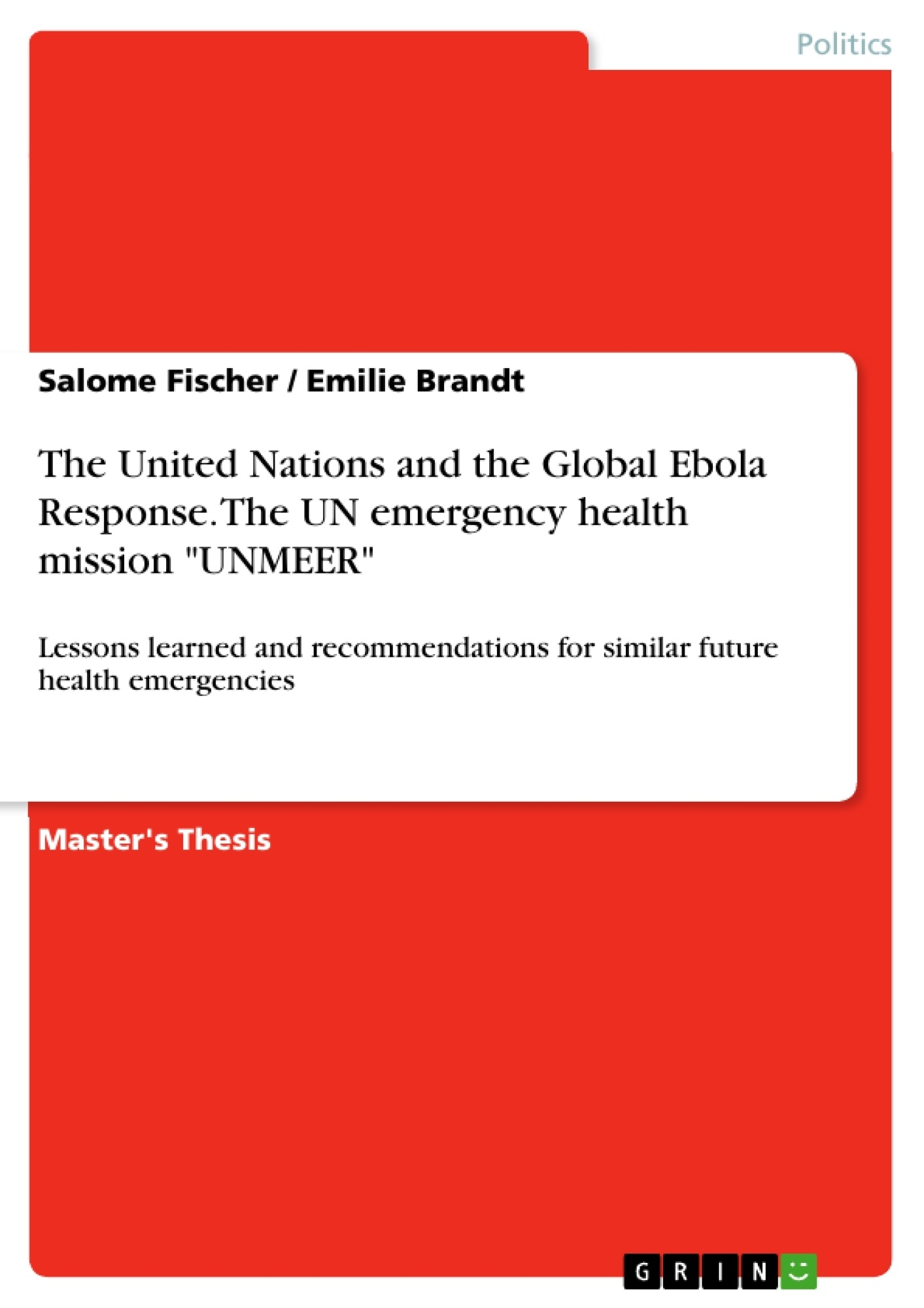 """Title: The United Nations and the Global Ebola Response. The UN emergency health mission """"UNMEER"""""""
