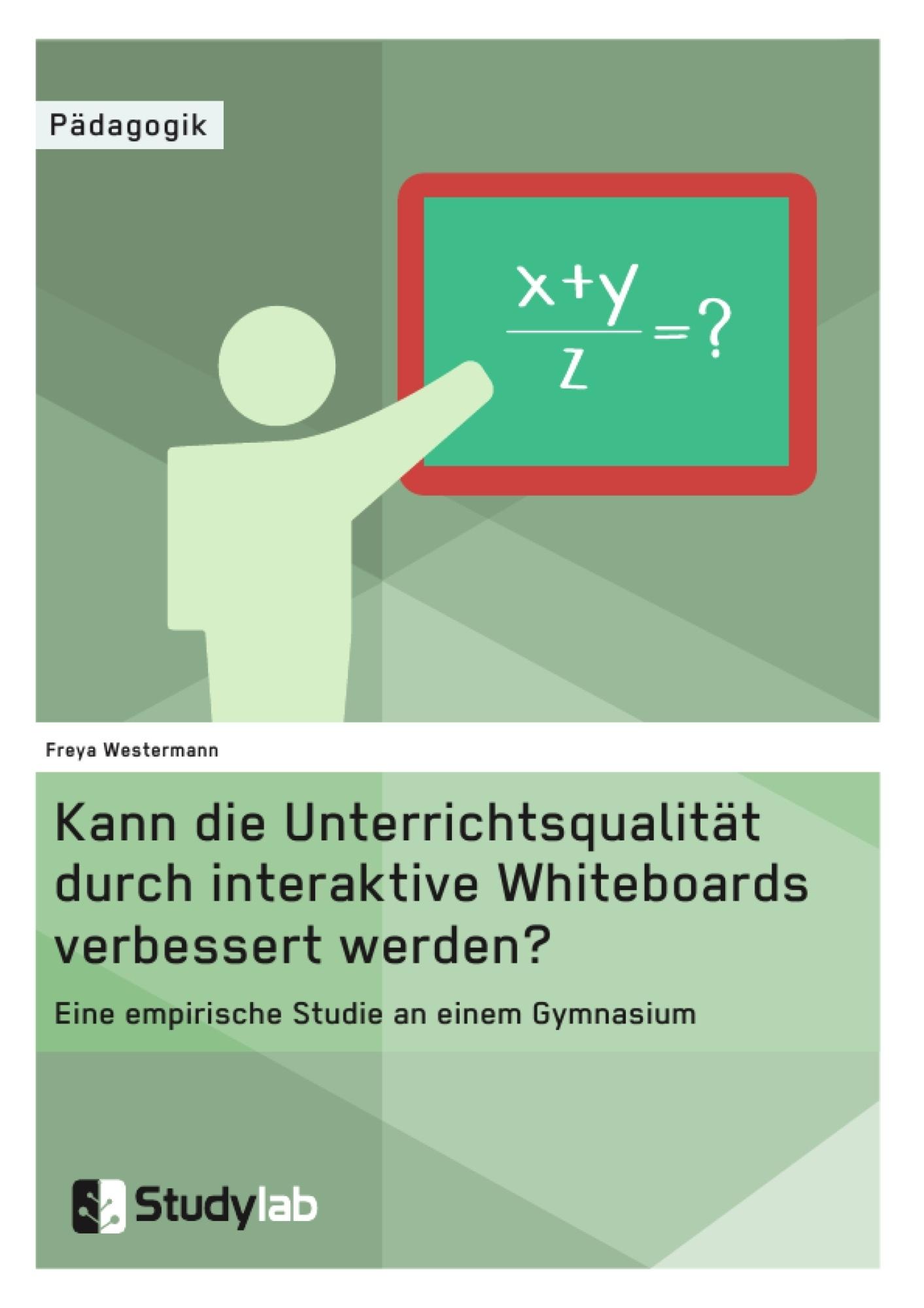 Kann die Unterrichtsqualität durch interaktive Whiteboards ...