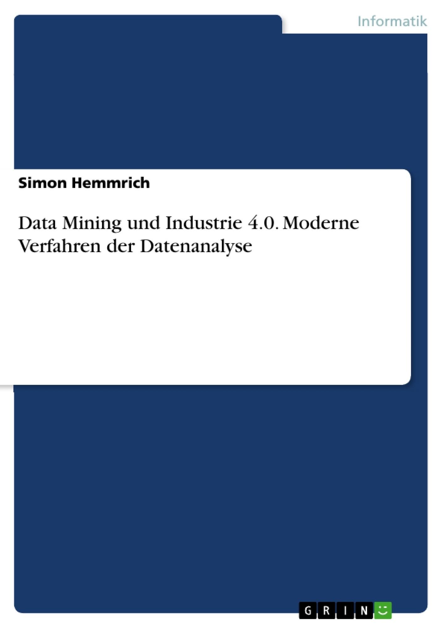 Titel: Data Mining und Industrie 4.0. Moderne Verfahren der Datenanalyse