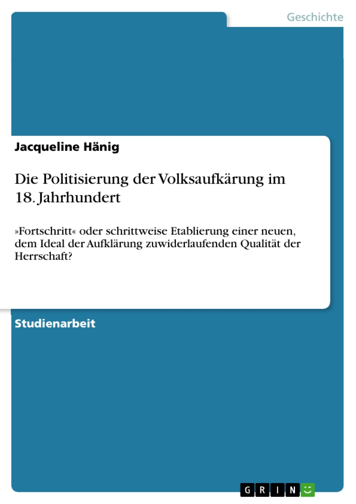 Titel: Die Politisierung der Volksaufkärung im 18. Jahrhundert