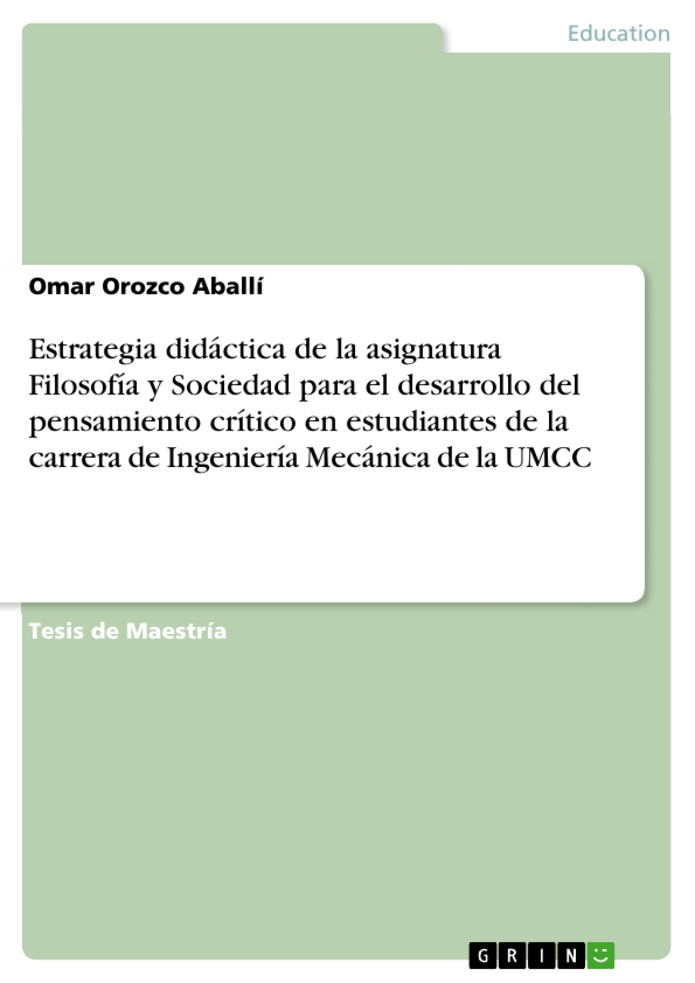Título: Estrategia didáctica de la asignatura Filosofía y Sociedad para el desarrollo del pensamiento crítico en estudiantes de la carrera de Ingeniería Mecánica de la UMCC