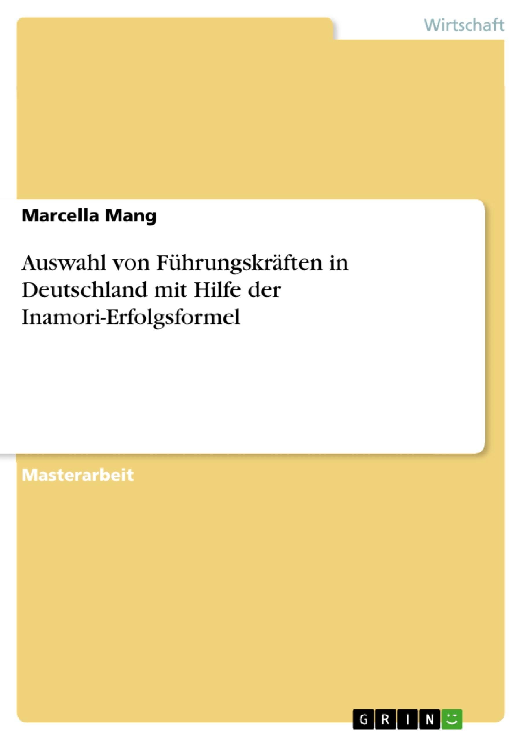 Titel: Auswahl von Führungskräften in Deutschland mit Hilfe der Inamori-Erfolgsformel