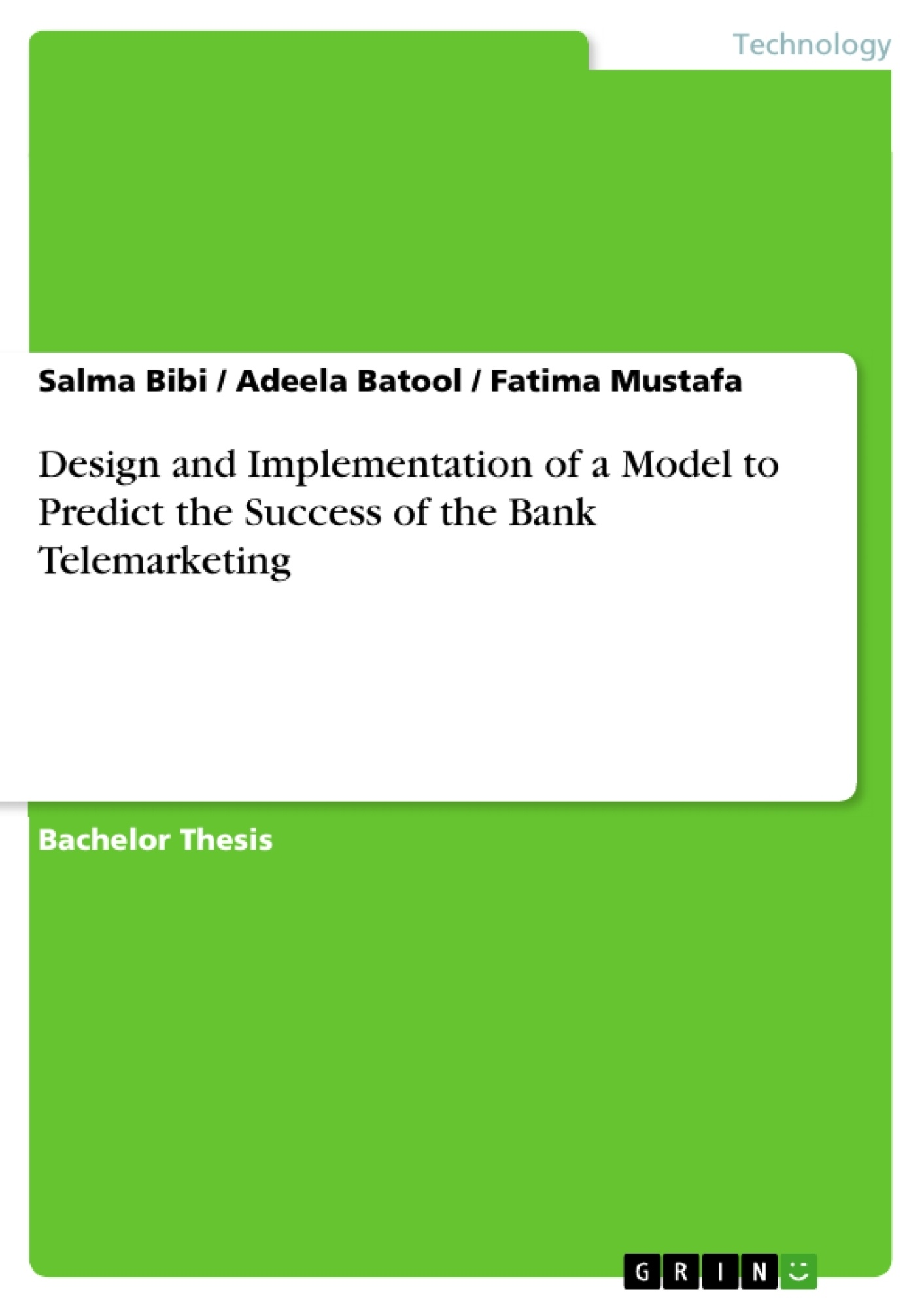 Title: Design and Implementation of a Model to Predict the Success of the Bank Telemarketing
