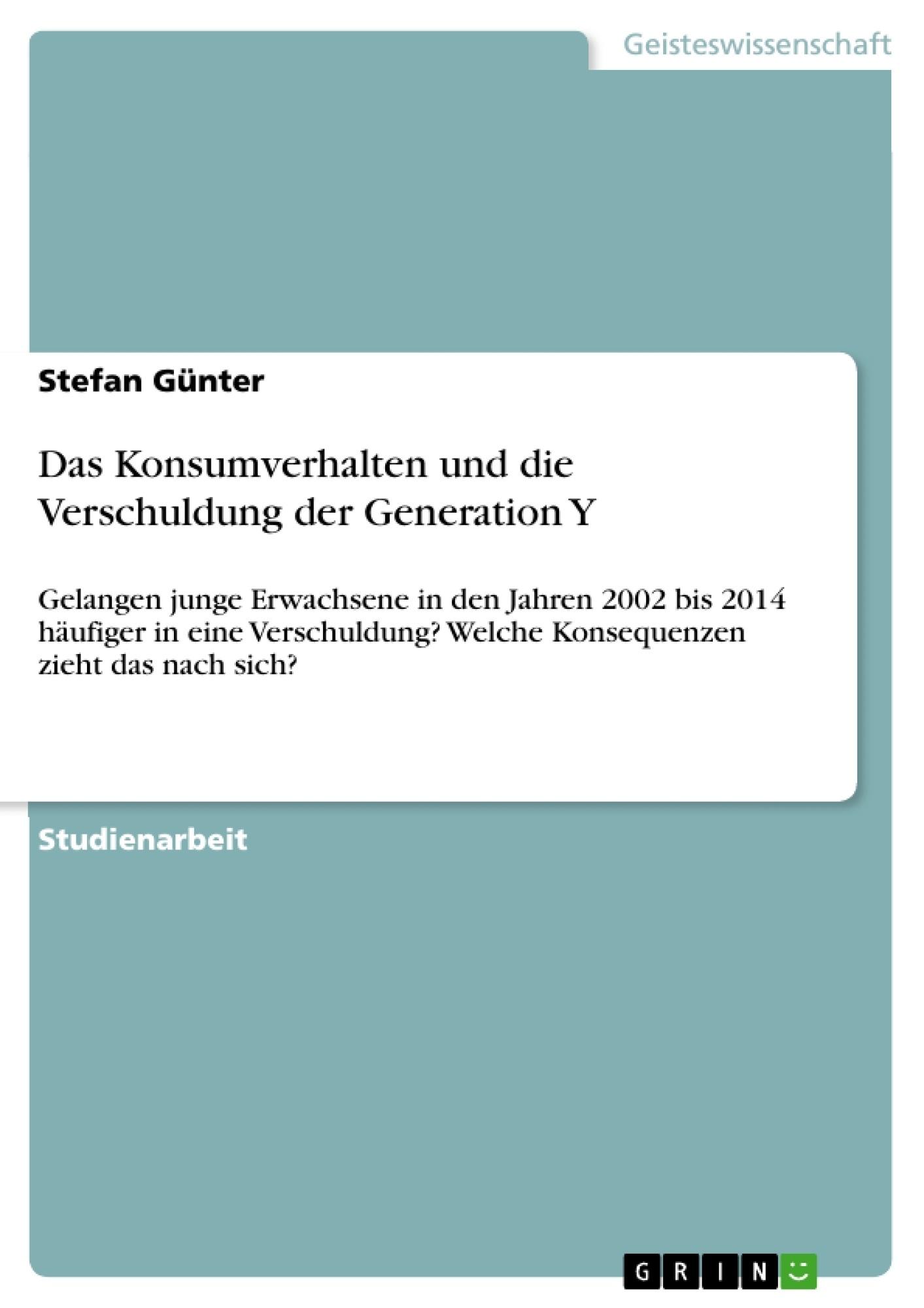 Titel: Das Konsumverhalten und die Verschuldung der Generation Y