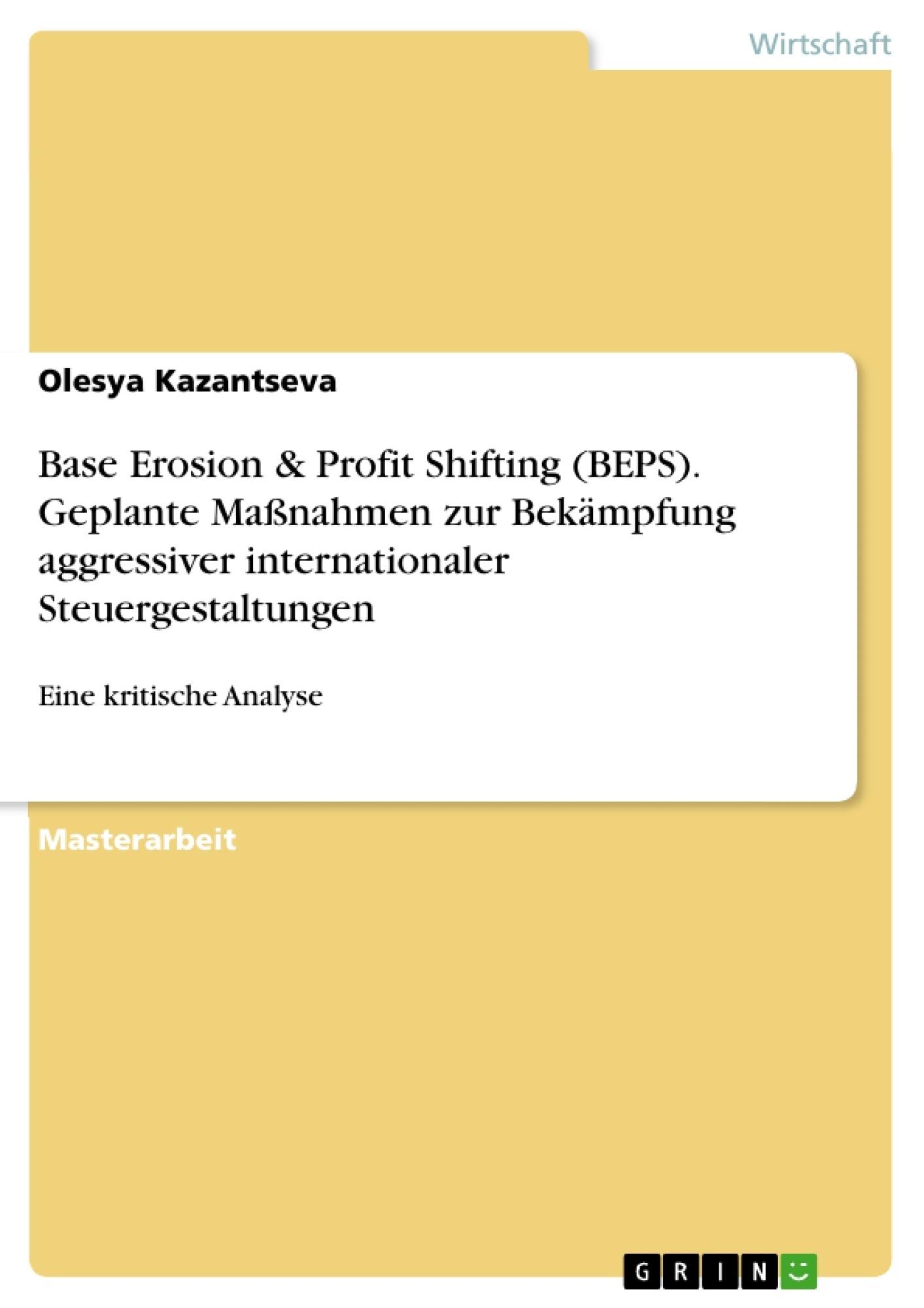 Titel: Base Erosion & Profit Shifting (BEPS). Geplante Maßnahmen zur Bekämpfung aggressiver internationaler Steuergestaltungen