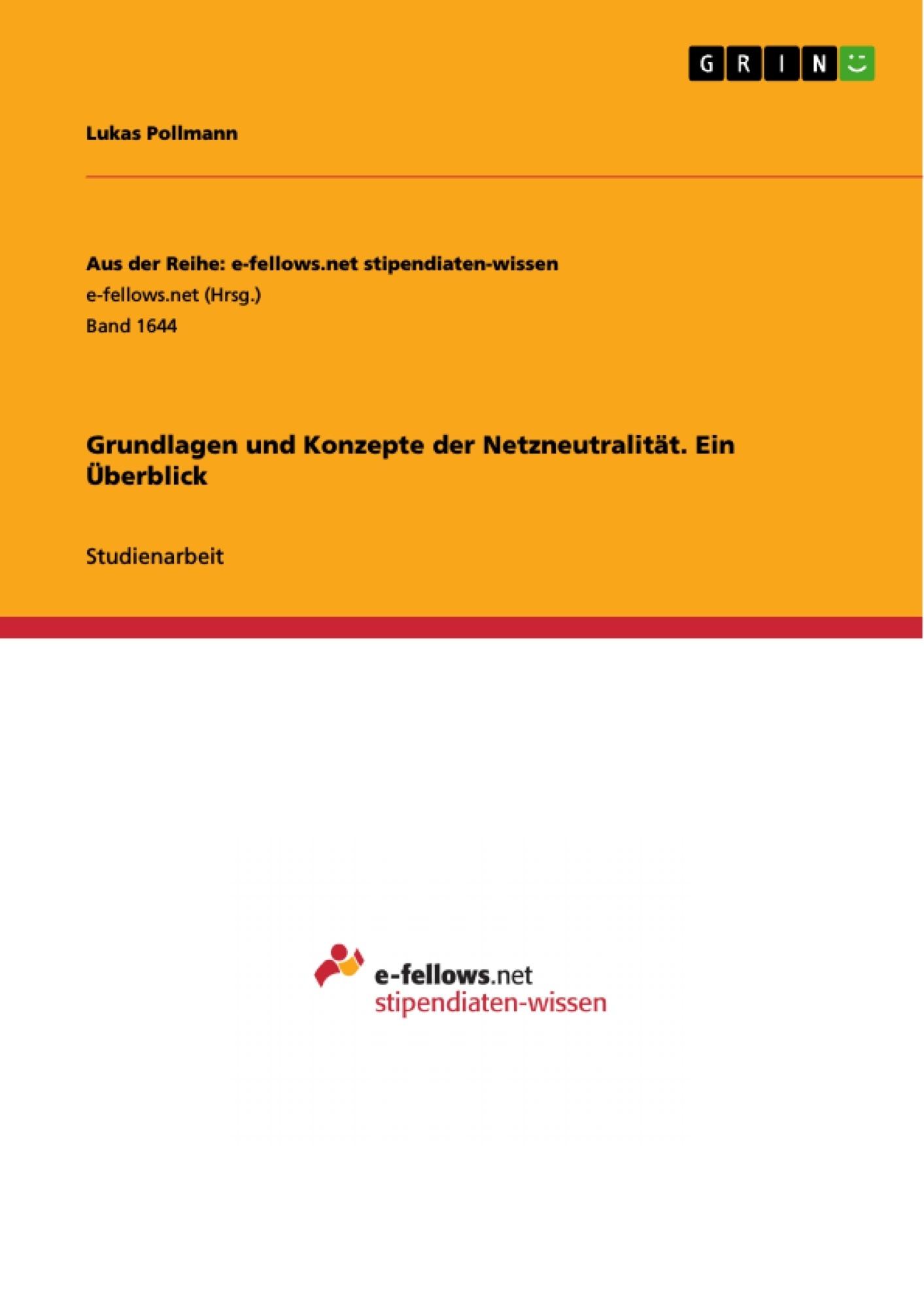 Titel: Grundlagen und Konzepte der Netzneutralität. Ein Überblick