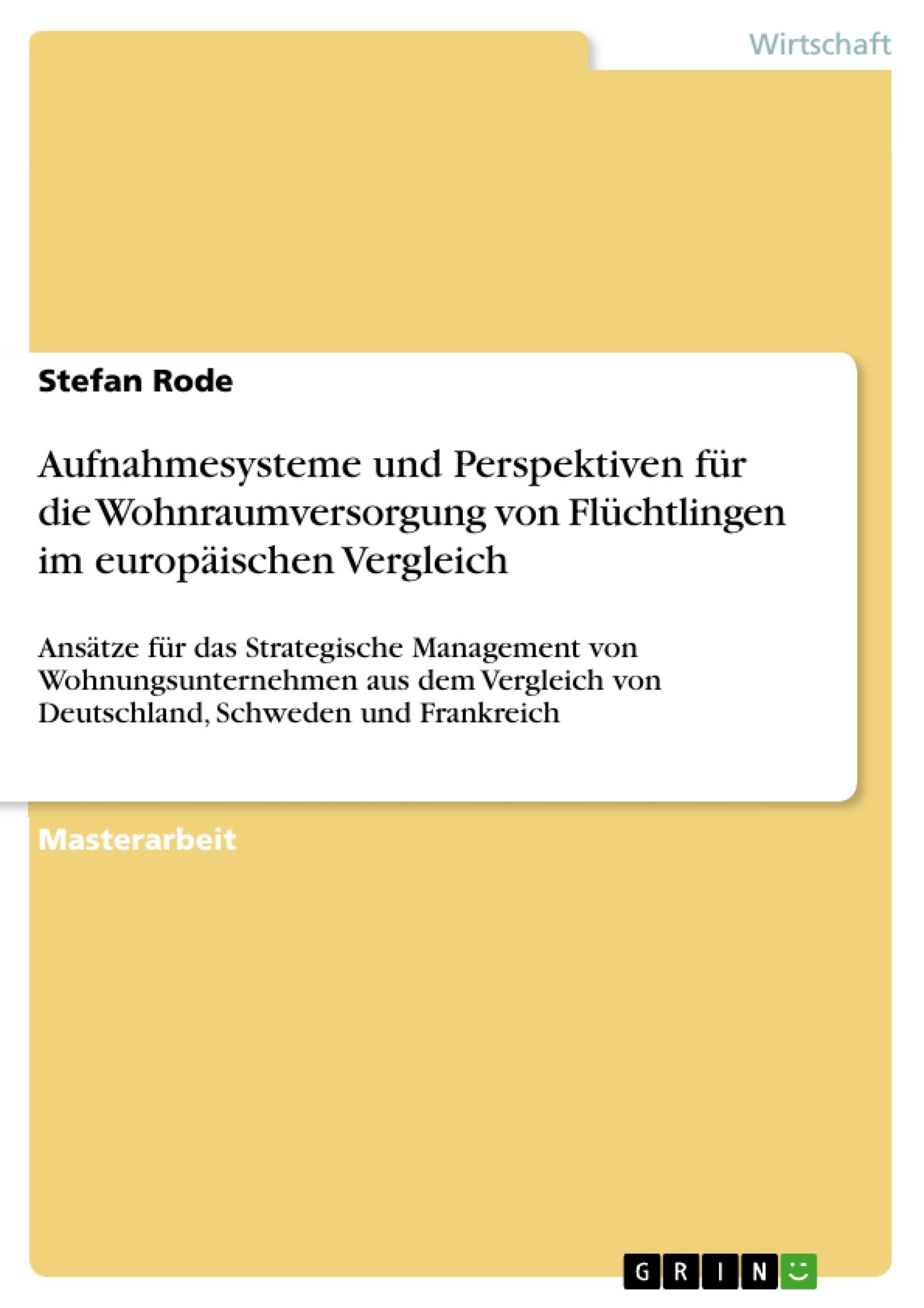 Titel: Aufnahmesysteme und Perspektiven für die Wohnraumversorgung von Flüchtlingen im europäischen Vergleich