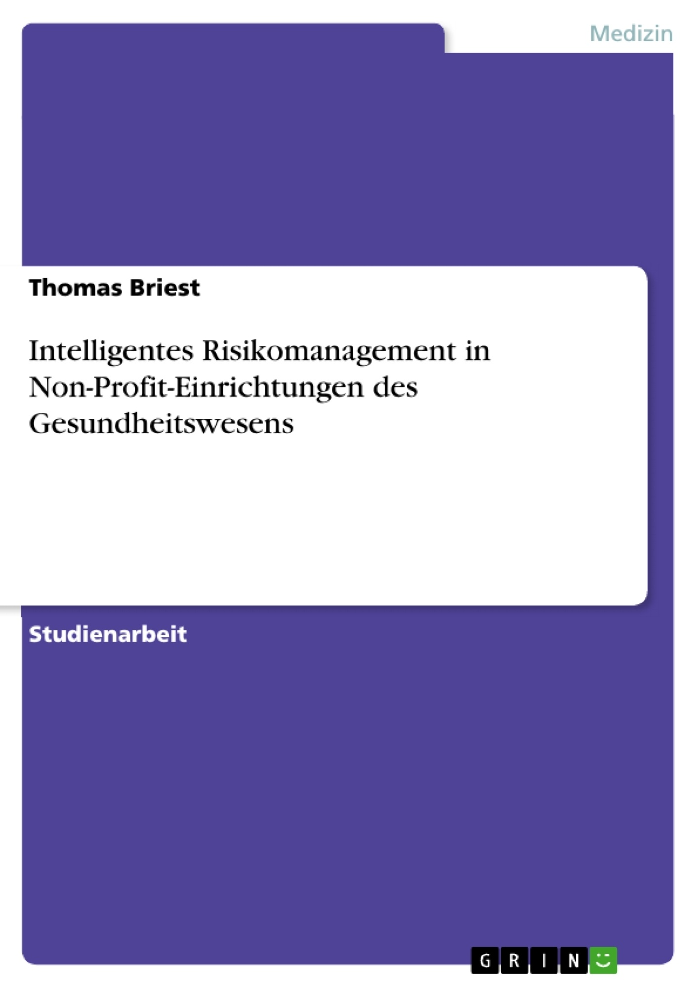 Titel: Intelligentes Risikomanagement in Non-Profit-Einrichtungen des Gesundheitswesens