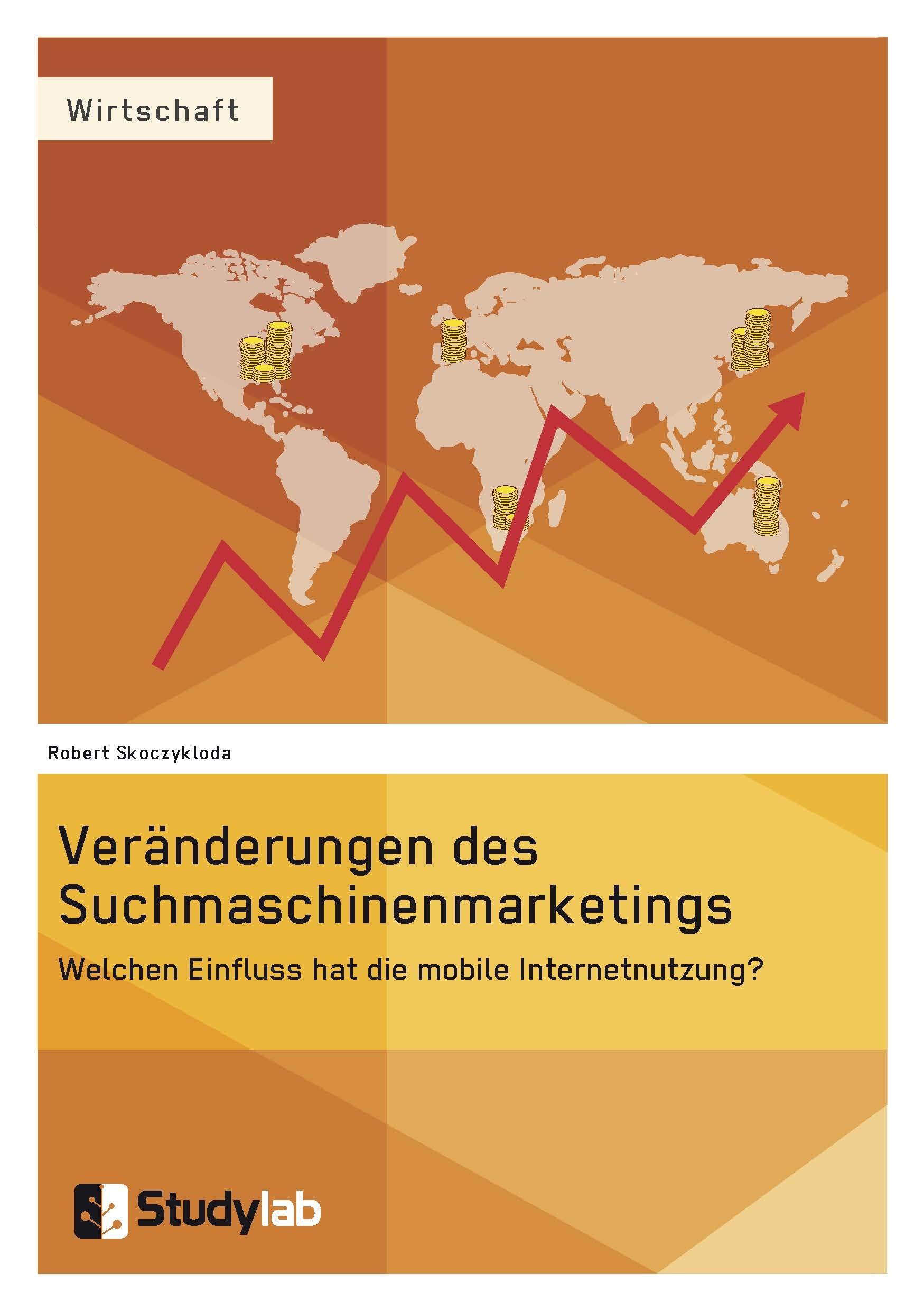Titel: Veränderungen des Suchmaschinenmarketings im Kontext der mobilen Entwicklung