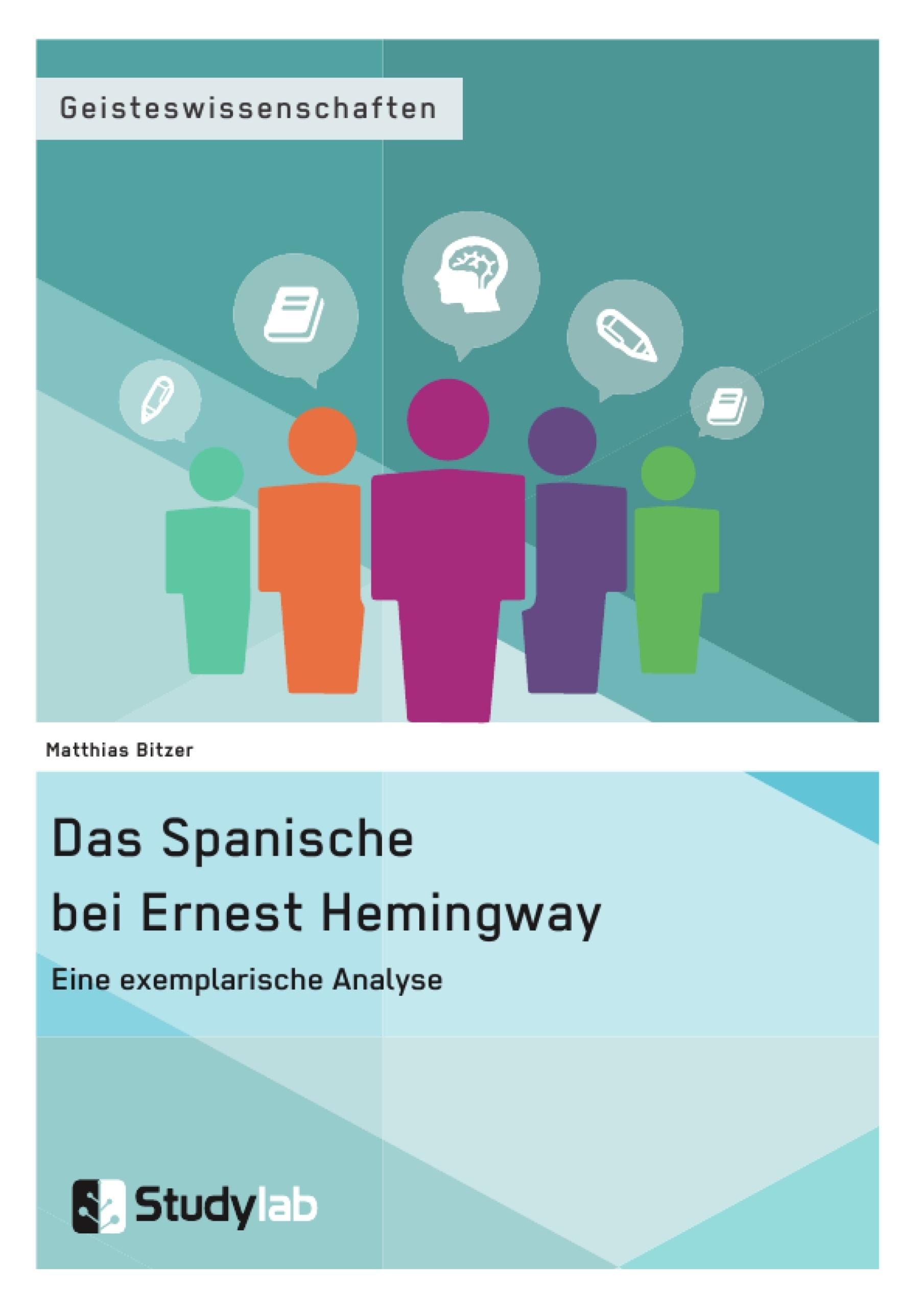 Titel: Das Spanische bei Ernest Hemingway. Eine exemplarische Analyse