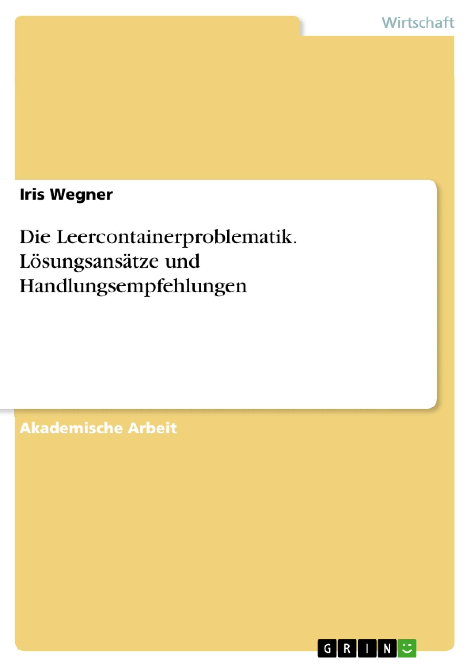 Titel: Die Leercontainerproblematik. Lösungsansätze und Handlungsempfehlungen
