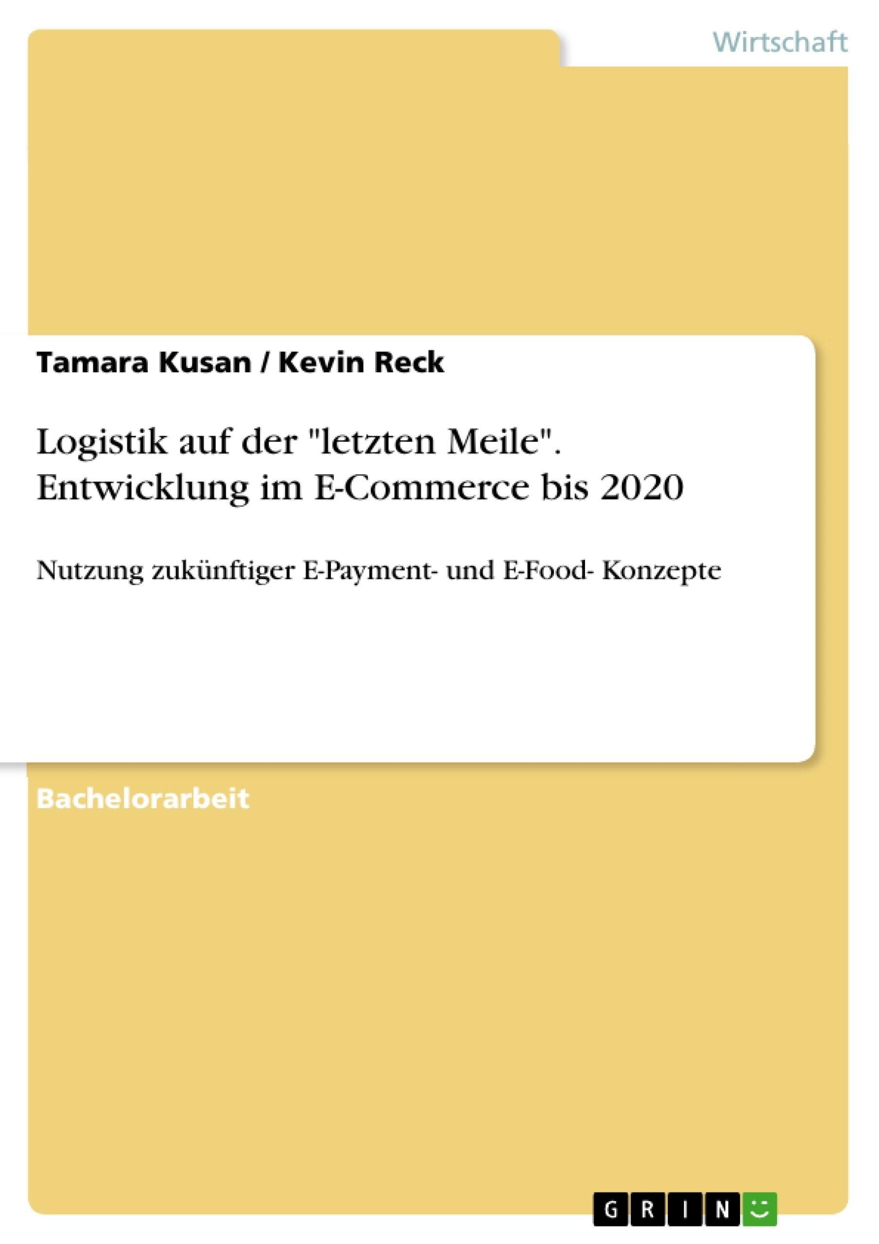 """Titel: Logistik auf der """"letzten Meile"""". Entwicklung im E-Commerce bis 2020"""