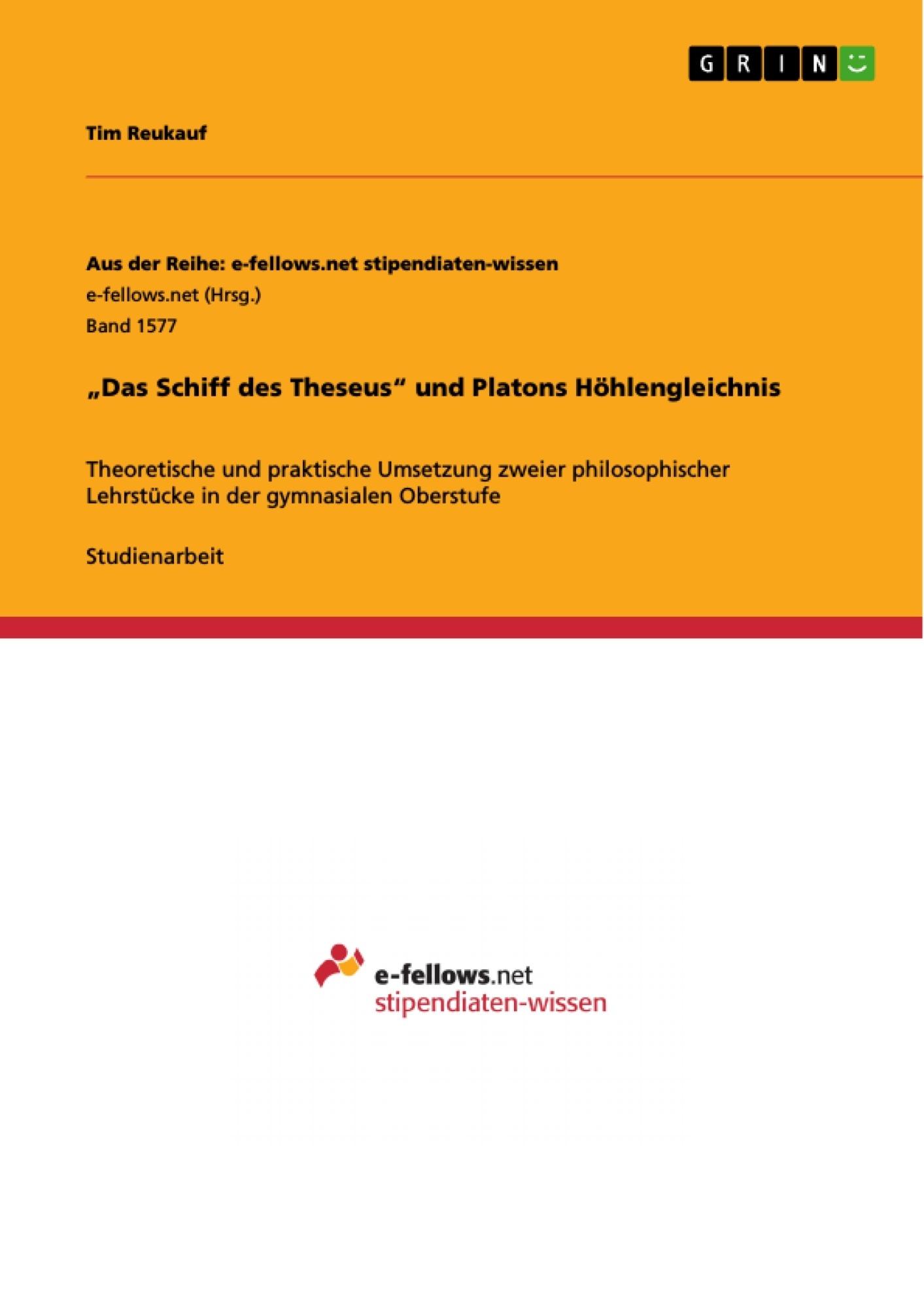 """Titel: """"Das Schiff des Theseus"""" und  Platons Höhlengleichnis"""