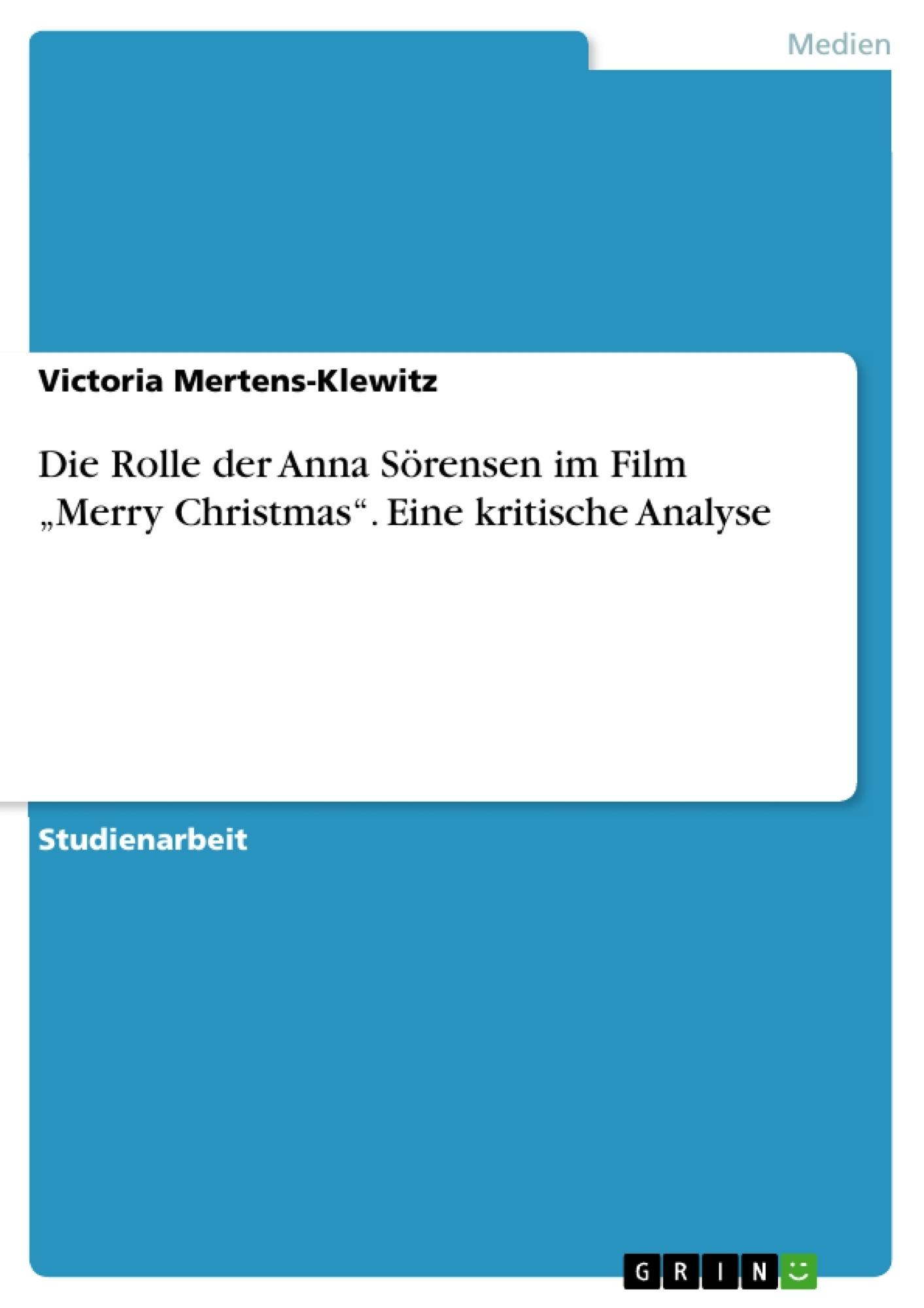 """Die Rolle der Anna Sörensen im Film """"Merry Christmas"""". Eine ..."""