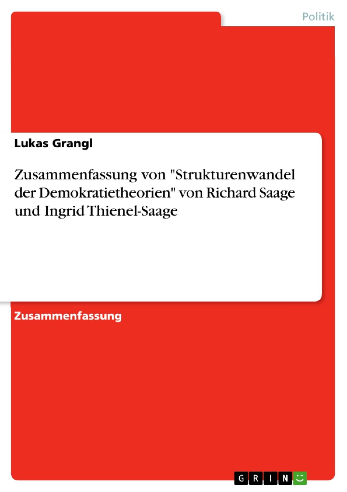 """Titel: Zusammenfassung von """"Strukturenwandel der Demokratietheorien"""" von Richard Saage und Ingrid Thienel-Saage"""