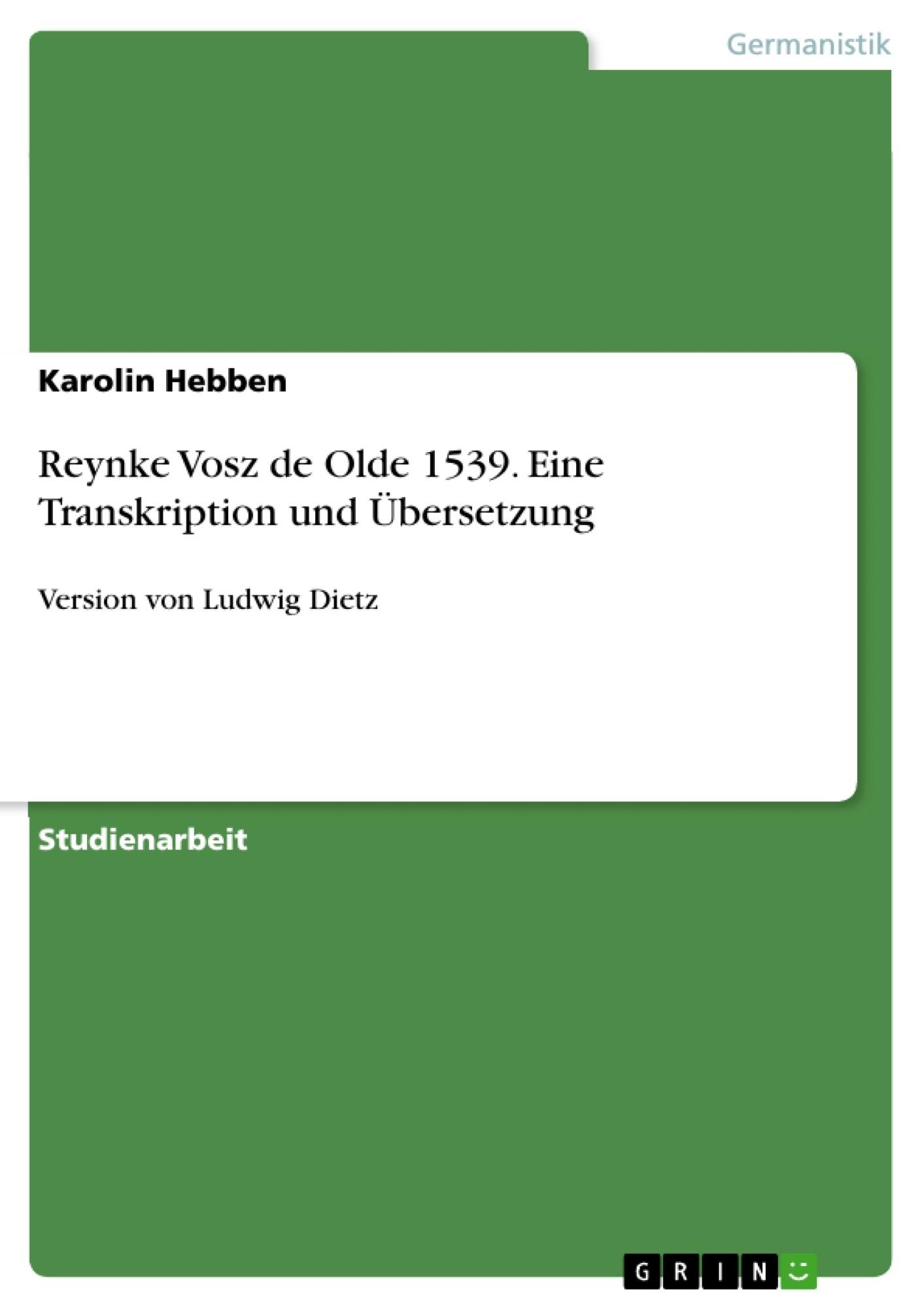 Titel: Reynke Vosz de Olde 1539. Eine Transkription und Übersetzung