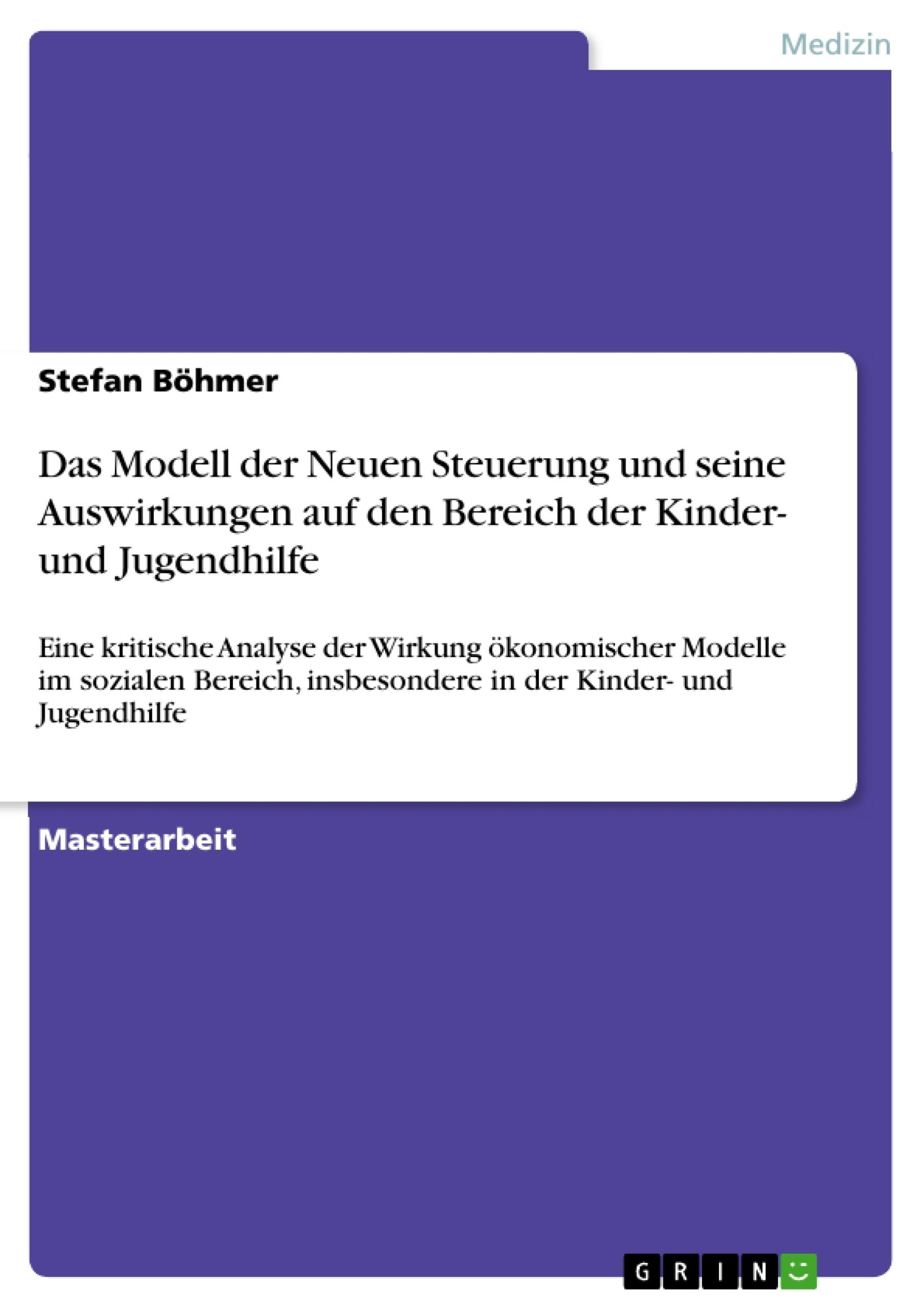 Titel: Das Modell der Neuen Steuerung und seine  Auswirkungen auf den Bereich der Kinder- und Jugendhilfe
