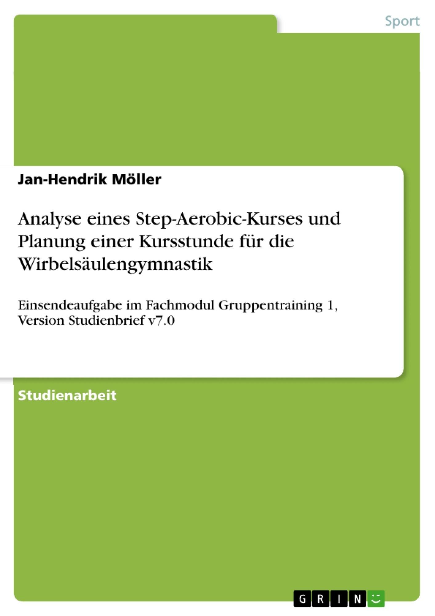Titel: Analyse eines Step-Aerobic-Kurses und Planung einer Kursstunde für die Wirbelsäulengymnastik