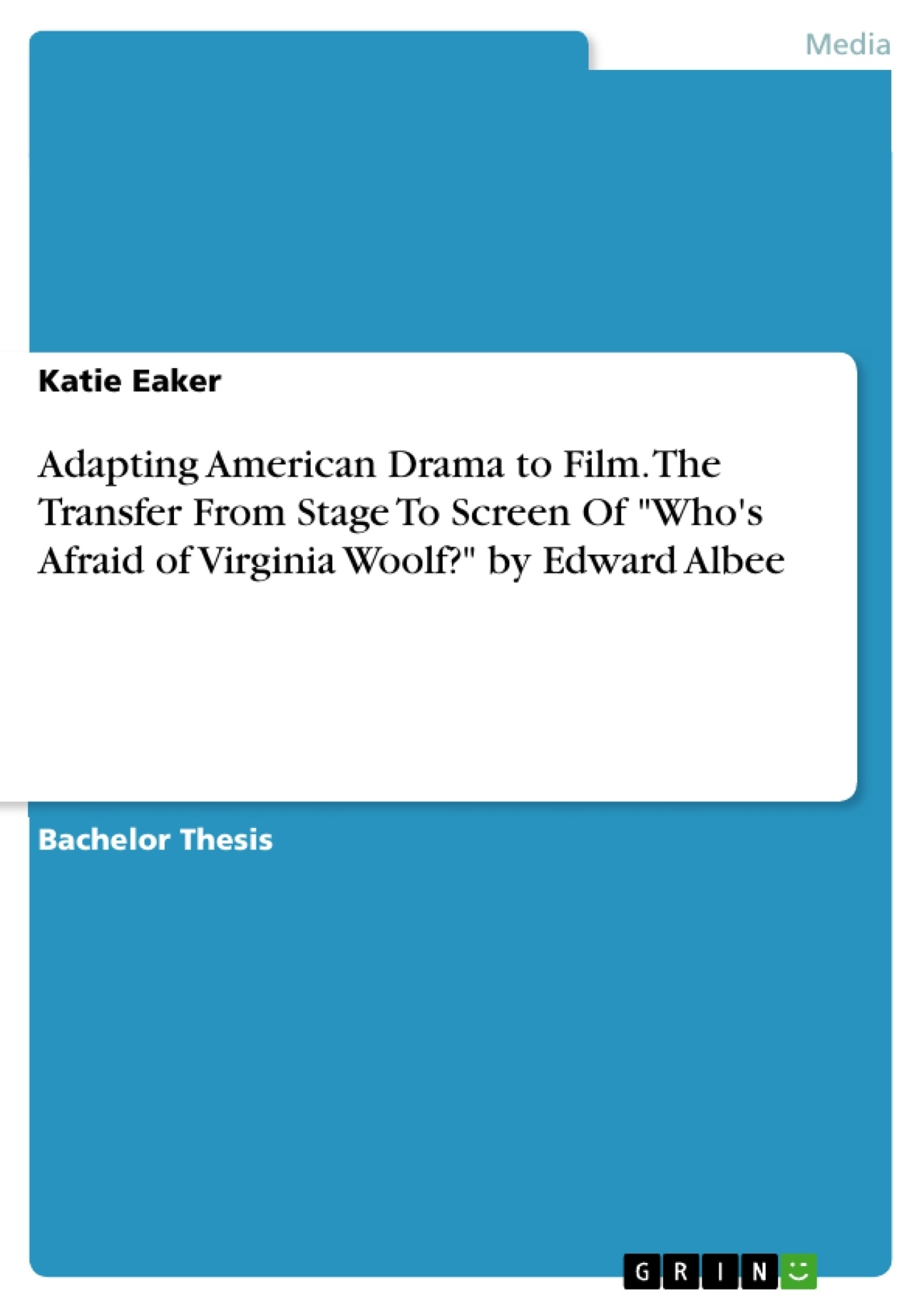 """Title: Adapting American Drama to Film. The Transfer From Stage To Screen Of """"Who's Afraid of Virginia Woolf?"""" by Edward Albee"""