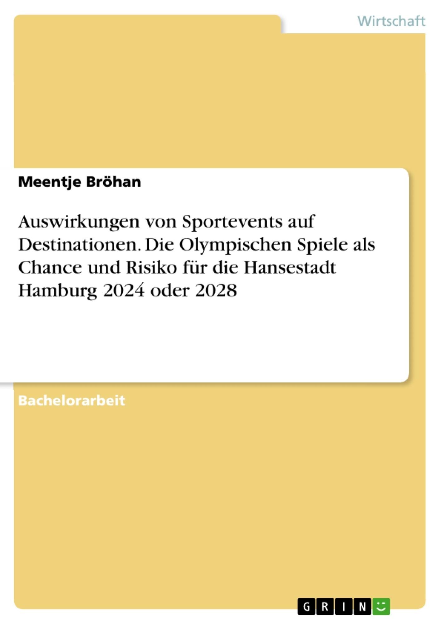 Titel: Auswirkungen von Sportevents auf Destinationen. Die Olympischen Spiele als Chance und Risiko für die Hansestadt Hamburg 2024 oder 2028