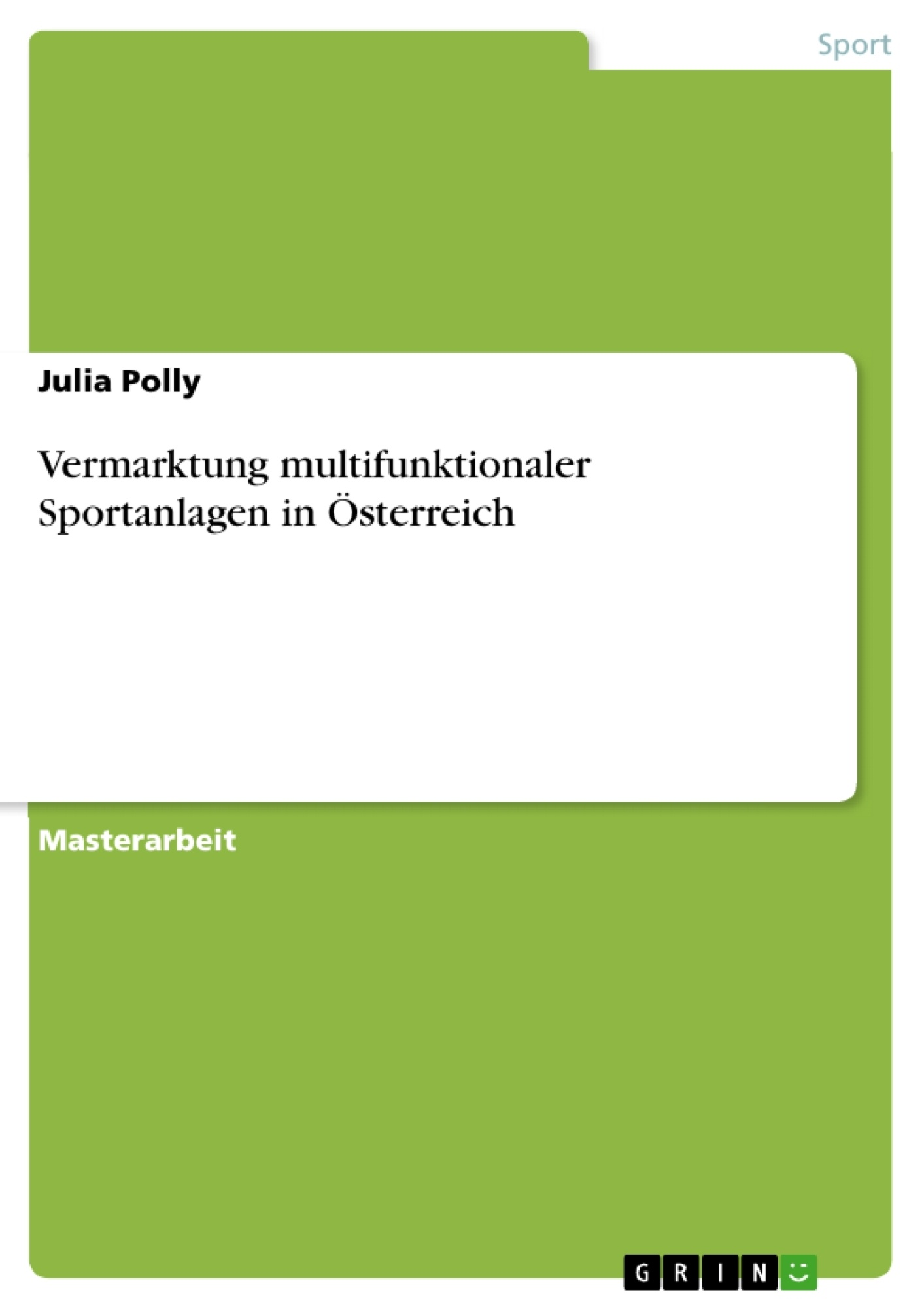 Titel: Vermarktung multifunktionaler Sportanlagen in Österreich