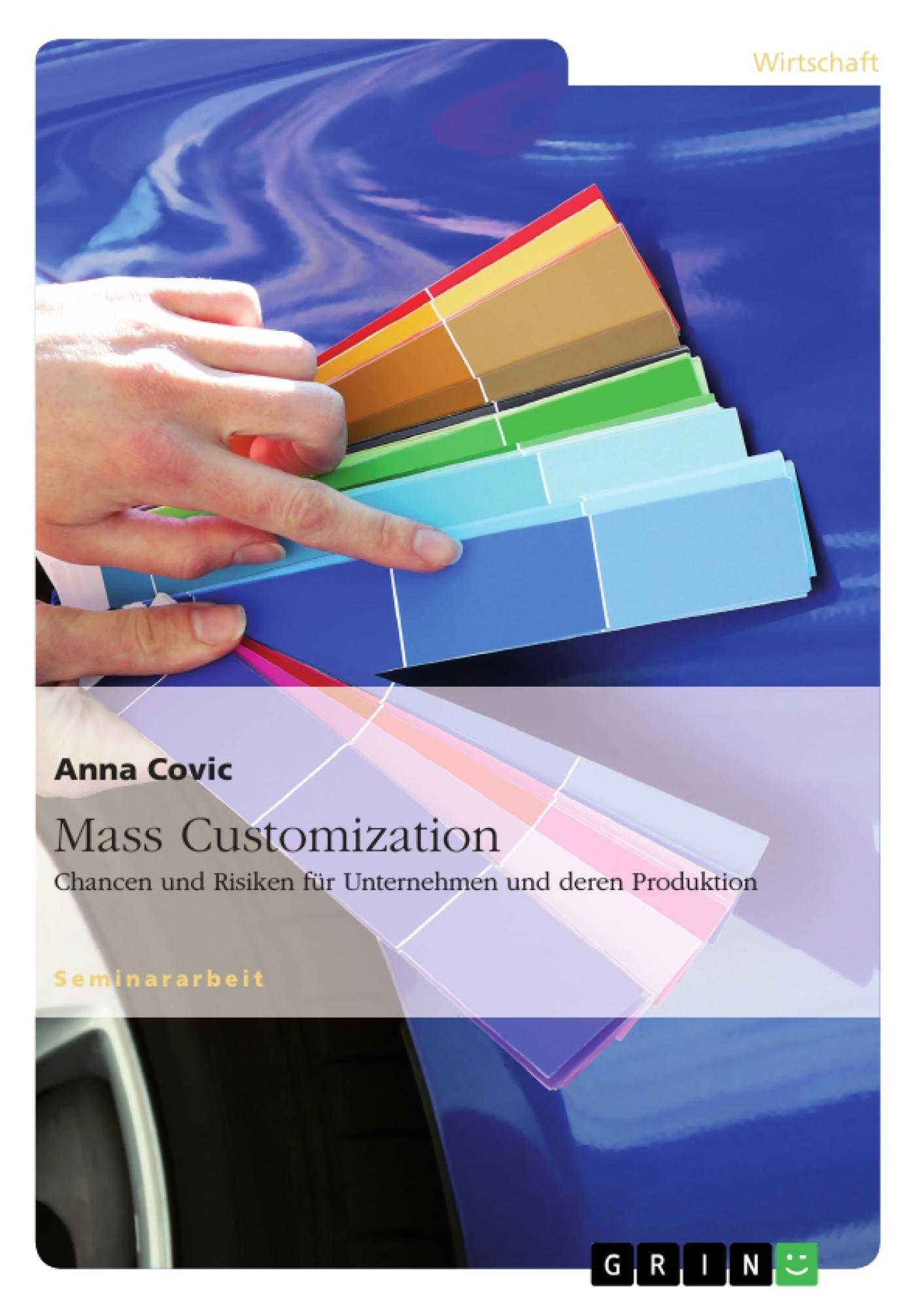Titel: Mass Customization: Chancen und Risiken für Unternehmen und deren Produktion