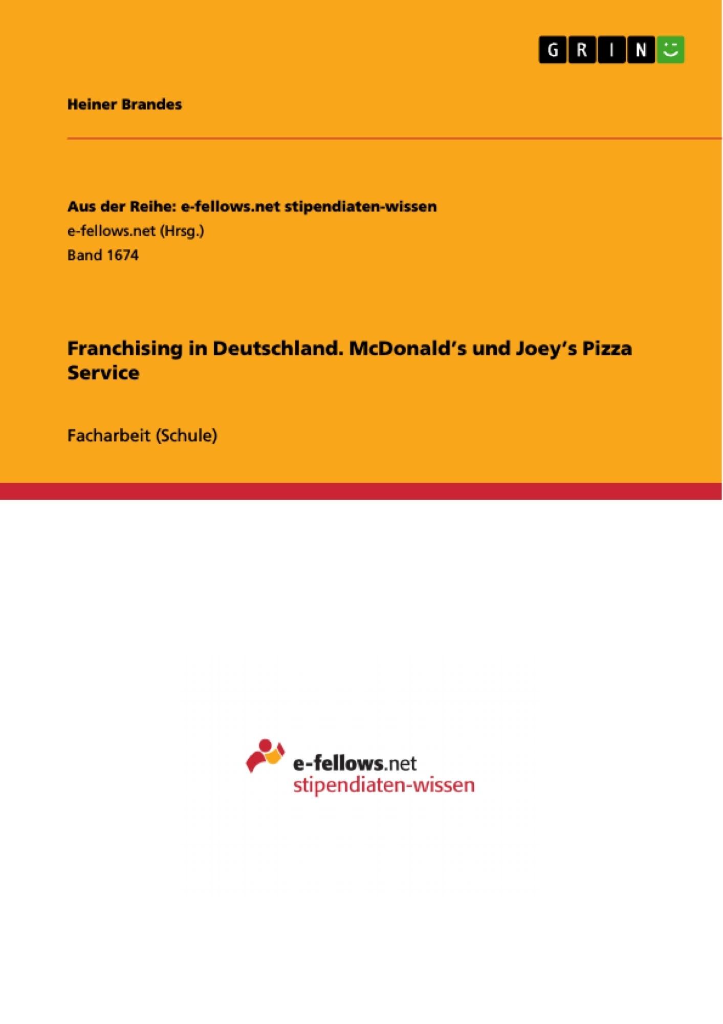 Titel: Franchising in Deutschland. McDonald's und Joey's Pizza Service