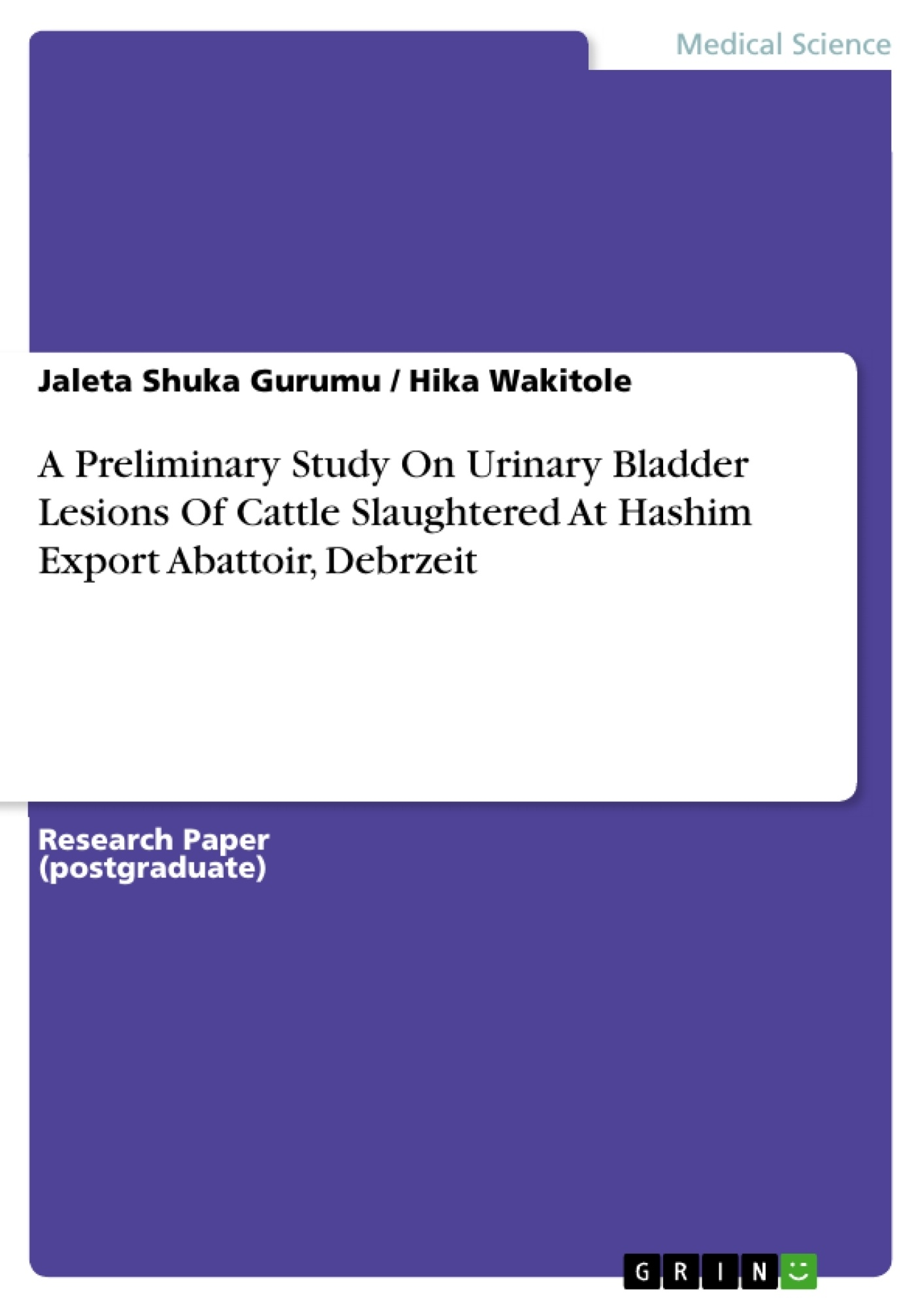 Title: A Preliminary Study On Urinary Bladder Lesions Of Cattle Slaughtered At Hashim Export Abattoir, Debrzeit