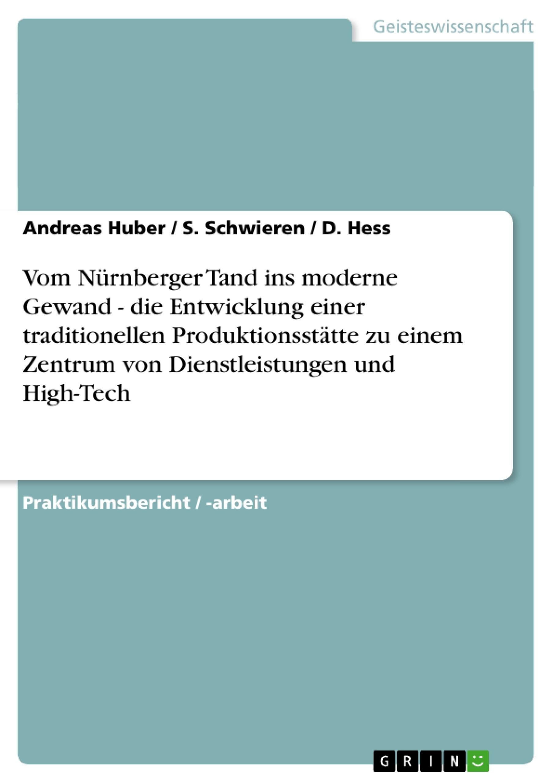 Titel: Vom Nürnberger Tand ins moderne Gewand - die Entwicklung einer traditionellen Produktionsstätte zu einem Zentrum von Dienstleistungen und High-Tech