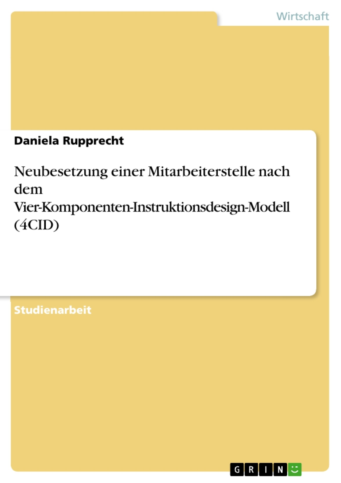 Titel: Neubesetzung einer Mitarbeiterstelle nach dem Vier-Komponenten-Instruktionsdesign-Modell (4CID)
