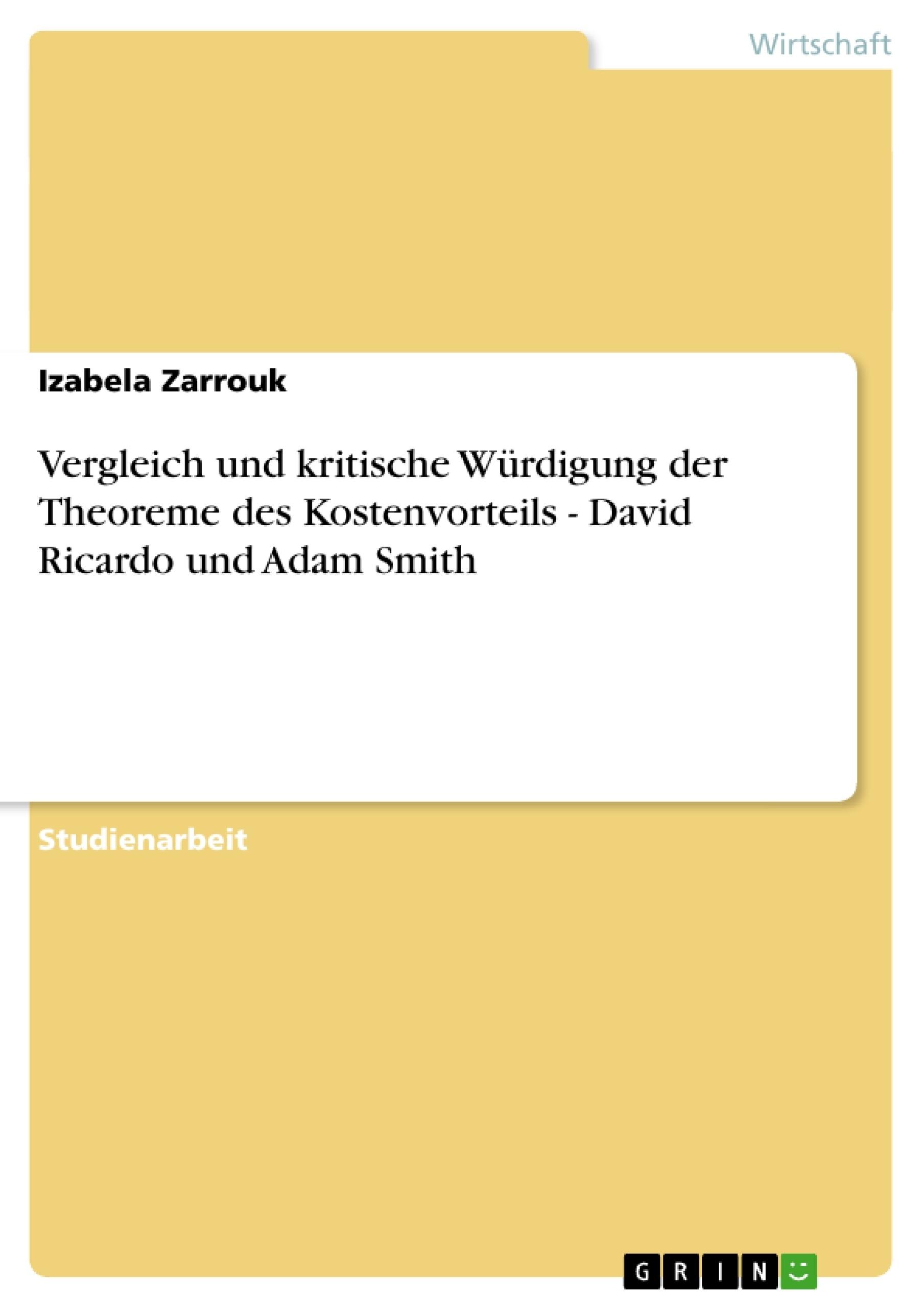 Titel: Vergleich und kritische Würdigung der Theoreme des Kostenvorteils - David Ricardo und Adam Smith