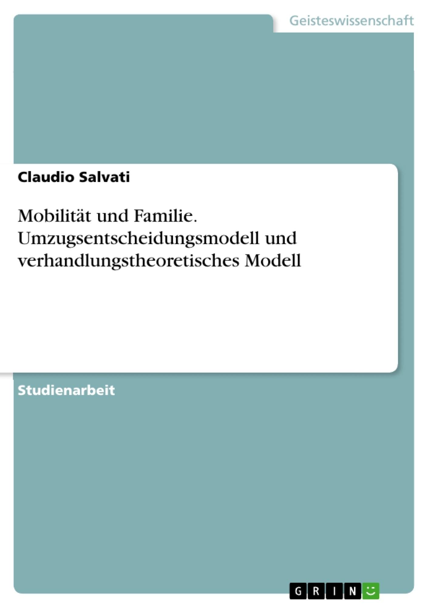 Titel: Mobilität und Familie. Umzugsentscheidungsmodell und verhandlungstheoretisches Modell