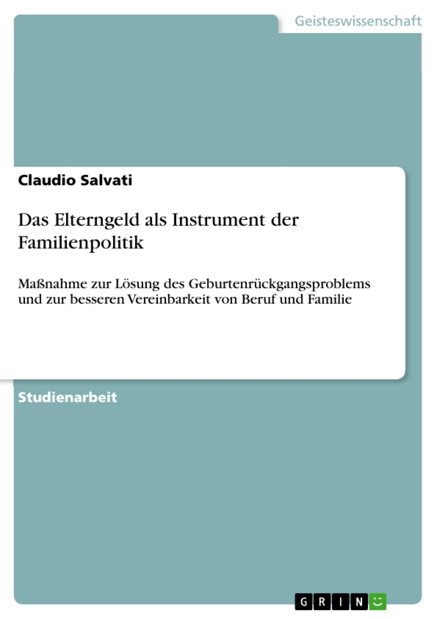 Titel: Das Elterngeld als Instrument der Familienpolitik