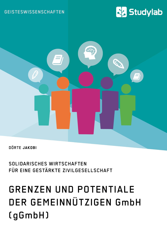 Titel: Grenzen und Potenziale der gemeinnützigen GmbH (gGmbH)