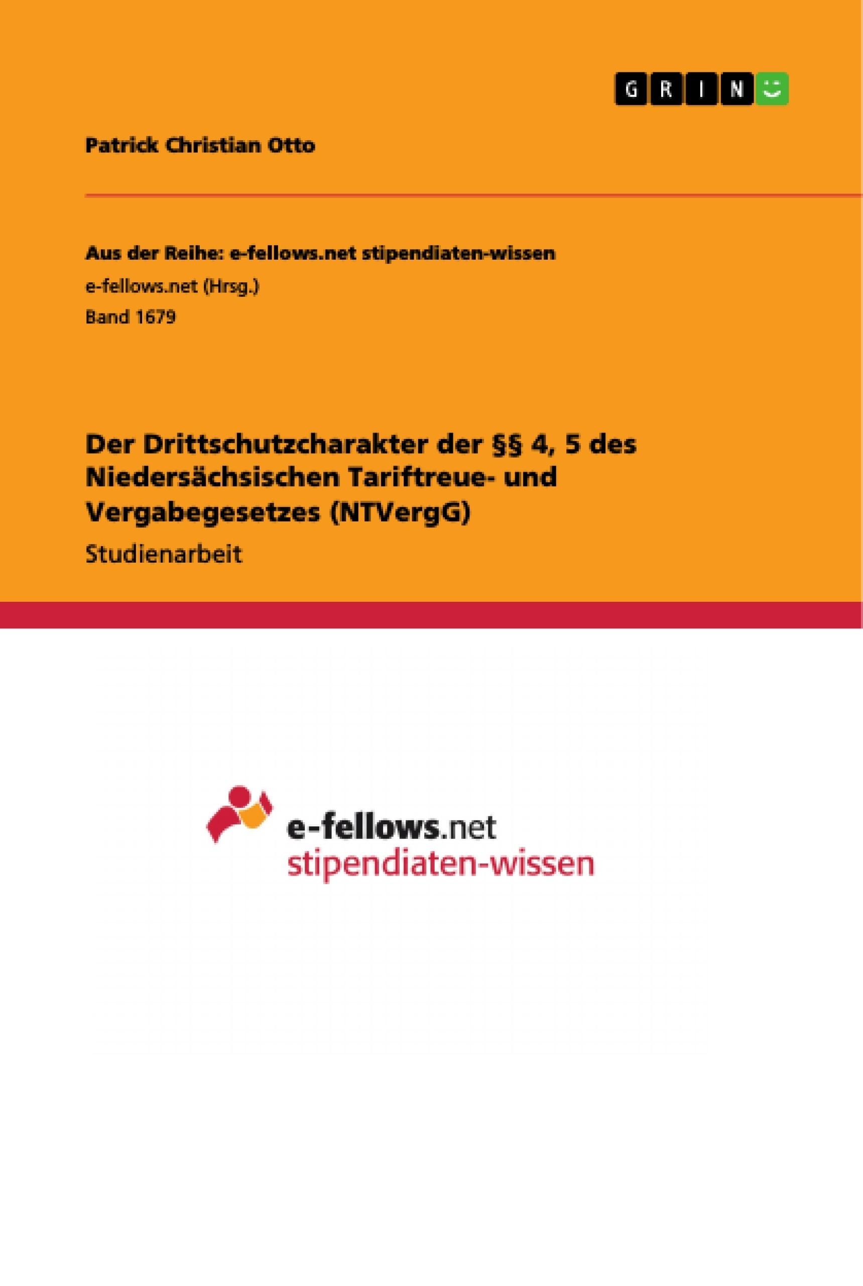 Titel: Der Drittschutzcharakter der §§ 4, 5 des Niedersächsischen Tariftreue- und Vergabegesetzes (NTVergG)