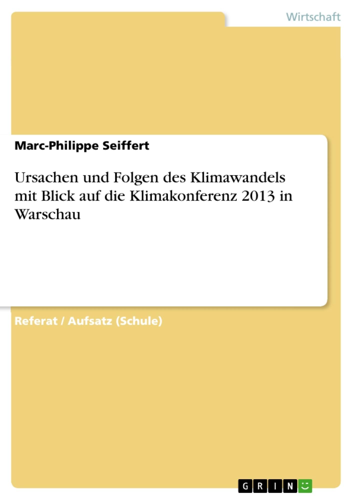 Titel: Ursachen und Folgen des Klimawandels mit Blick auf die Klimakonferenz 2013 in Warschau