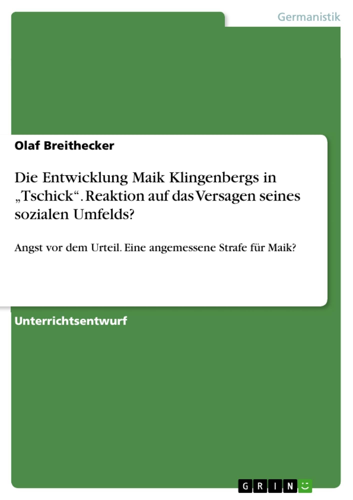 """Titel: Die Entwicklung Maik Klingenbergs in """"Tschick"""". Reaktion auf das Versagen seines sozialen Umfelds?"""