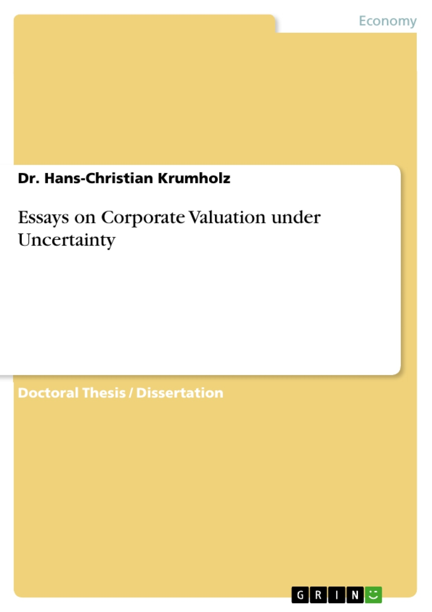 Title: Essays on Corporate Valuation under Uncertainty