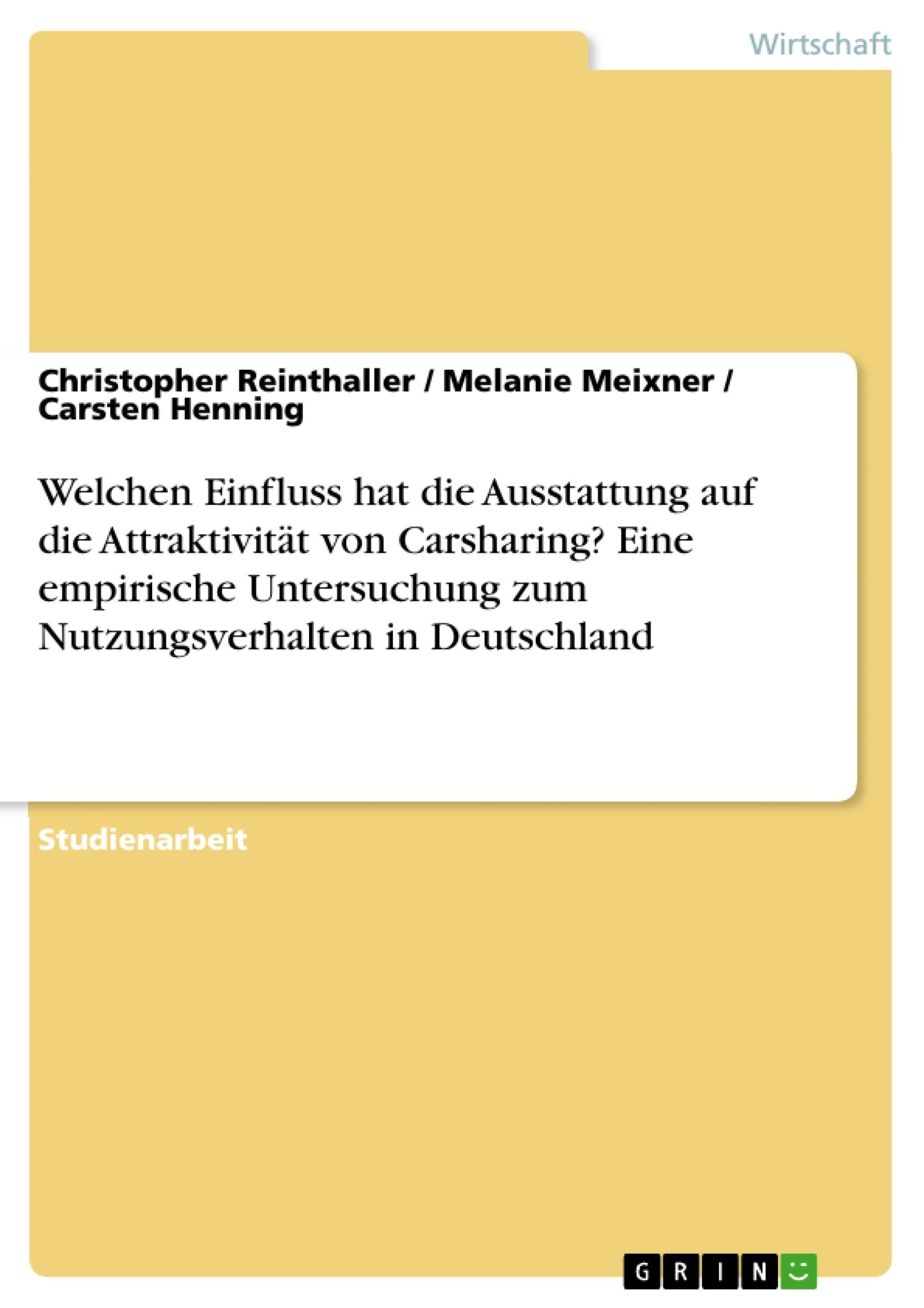 Titel: Welchen Einfluss hat die Ausstattung auf die Attraktivität von Carsharing? Eine empirische Untersuchung zum Nutzungsverhalten in Deutschland
