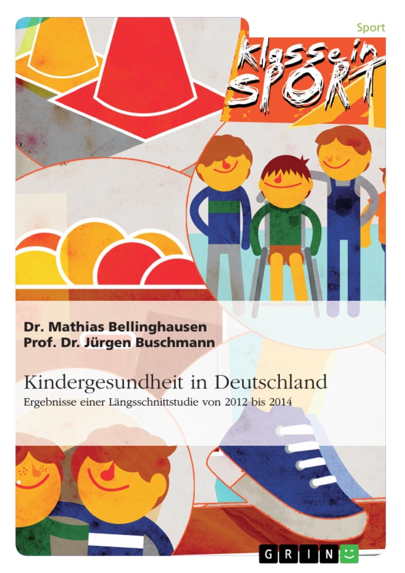 Titel: Kindergesundheit in Deutschland. Ergebnisse einer Längsschnittstudie von 2012 bis 2014