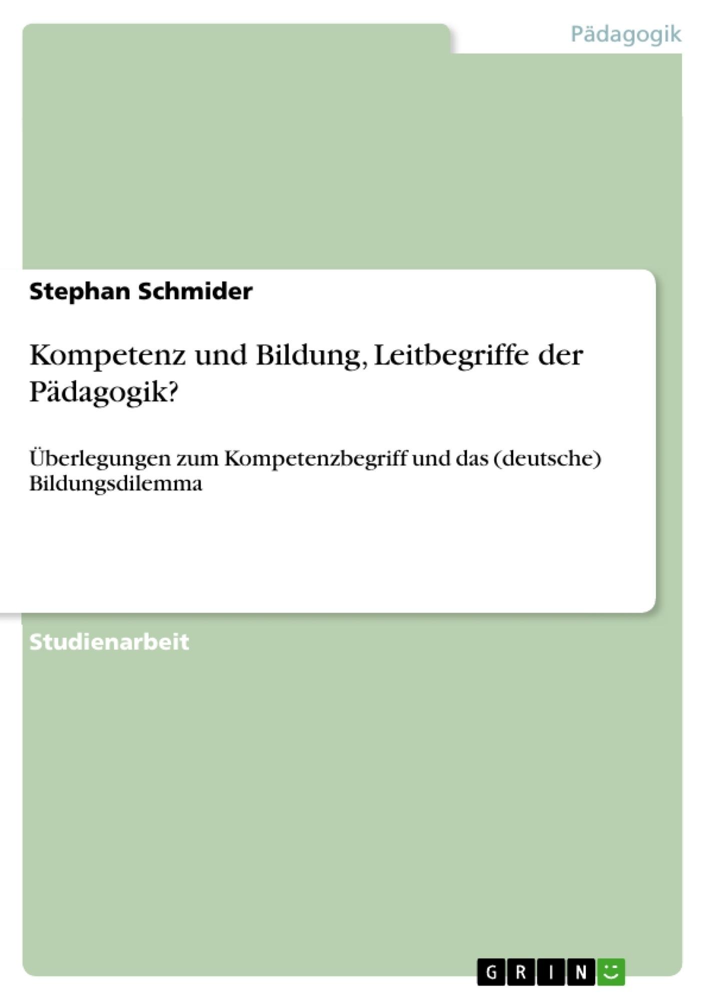 Titel: Kompetenz und Bildung, Leitbegriffe der Pädagogik?