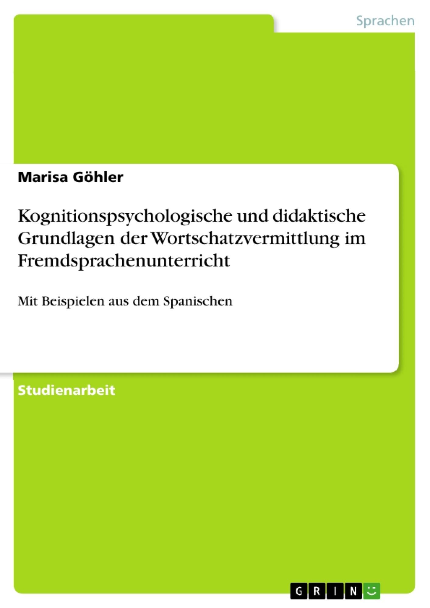 Titel: Kognitionspsychologische und didaktische Grundlagen der Wortschatzvermittlung im Fremdsprachenunterricht