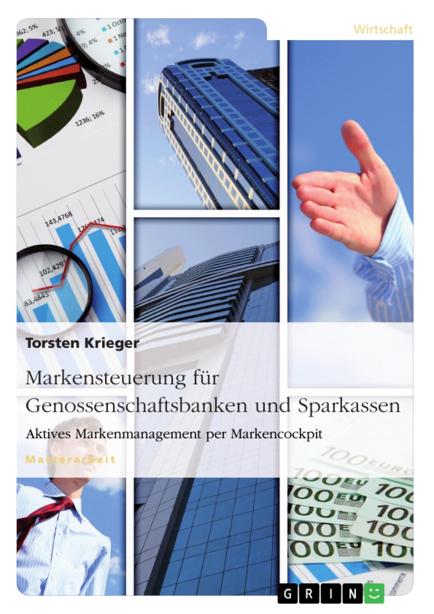 Titel: Markensteuerung für Genossenschaftsbanken und Sparkassen. Aktives Markenmanagement per Markencockpit