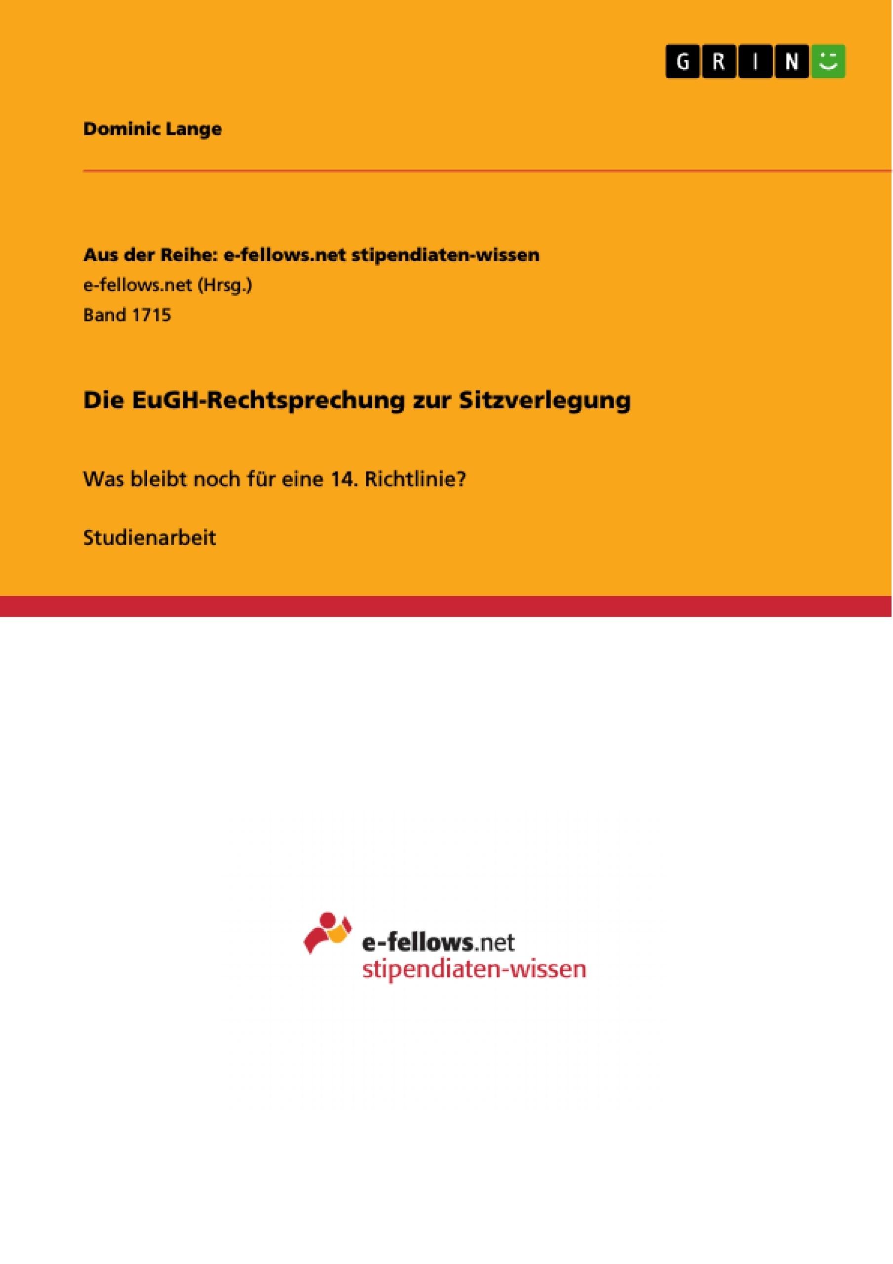 Titel: Die EuGH-Rechtsprechung zur Sitzverlegung