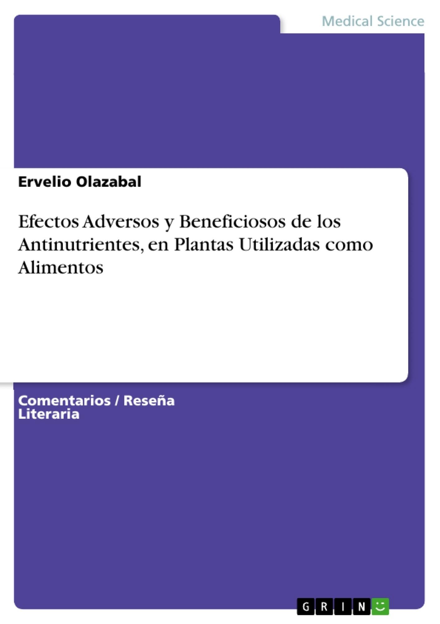 Título: Efectos Adversos y Beneficiosos de los Antinutrientes, en Plantas Utilizadas como Alimentos