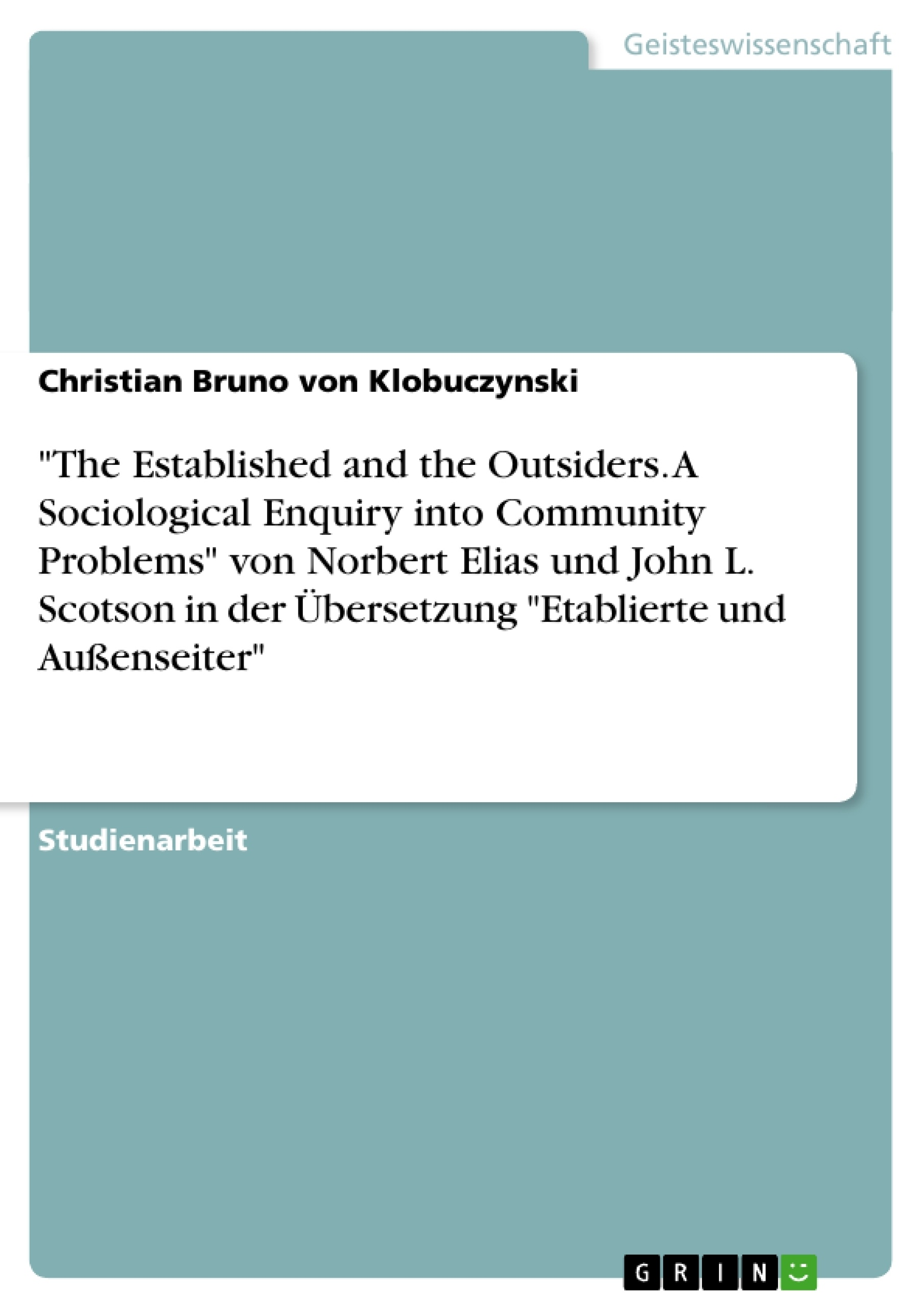 "Titel: ""The Established and the Outsiders. A Sociological Enquiry into Community Problems"" von Norbert Elias und John L. Scotson in der Übersetzung ""Etablierte und Außenseiter"""