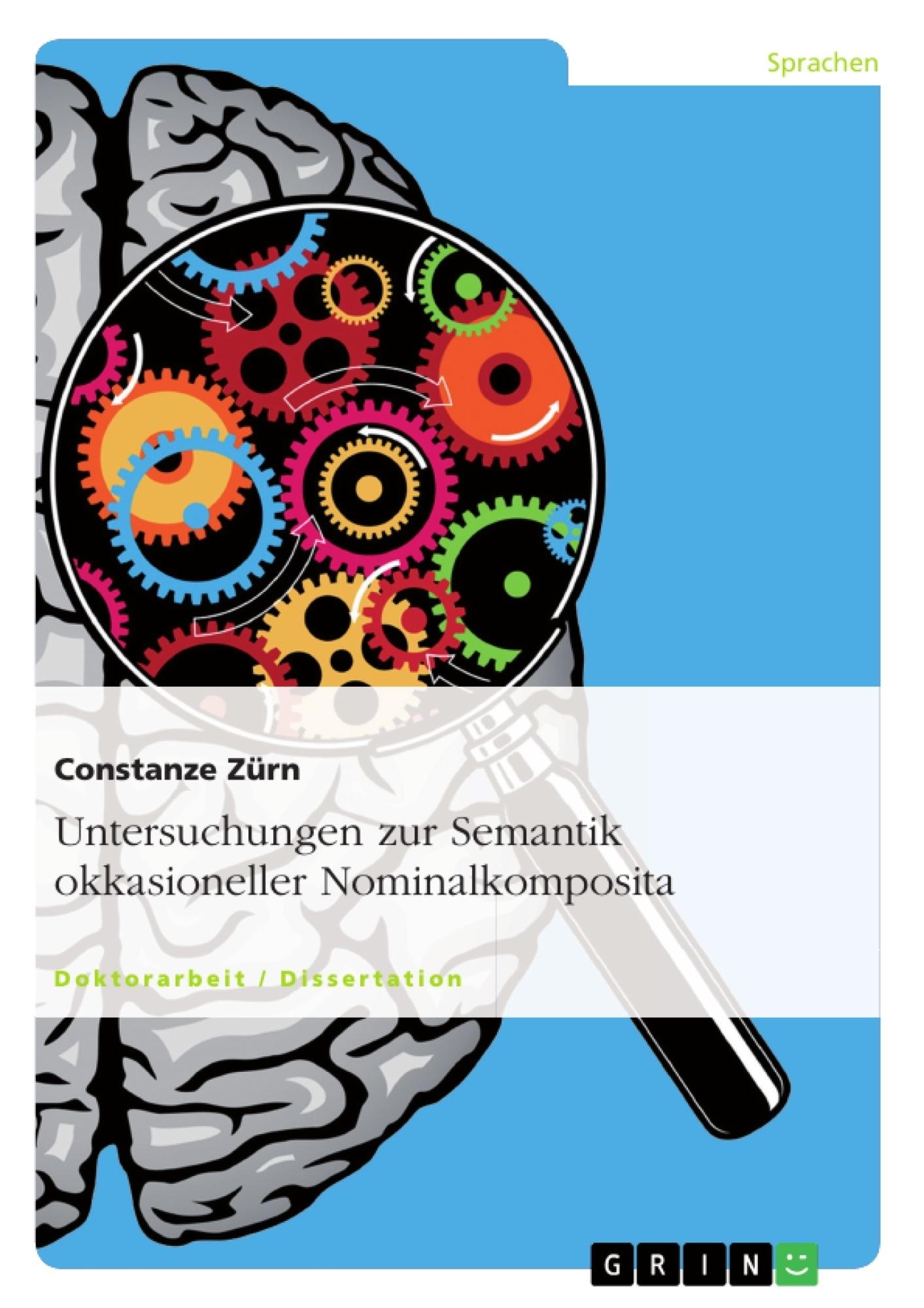 Titel: Untersuchungen zur Semantik okkasioneller Nominalkomposita