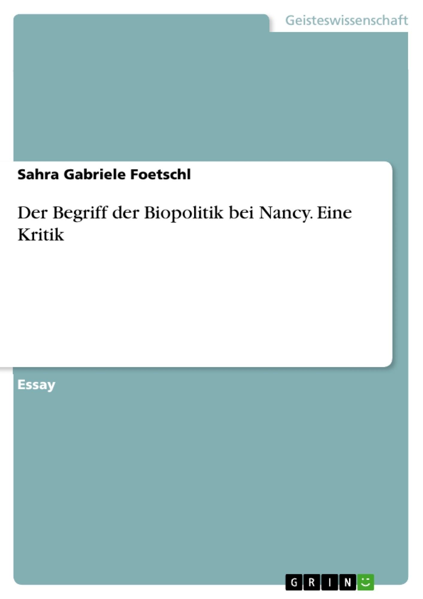 Titel: Der Begriff der Biopolitik bei Nancy. Eine Kritik